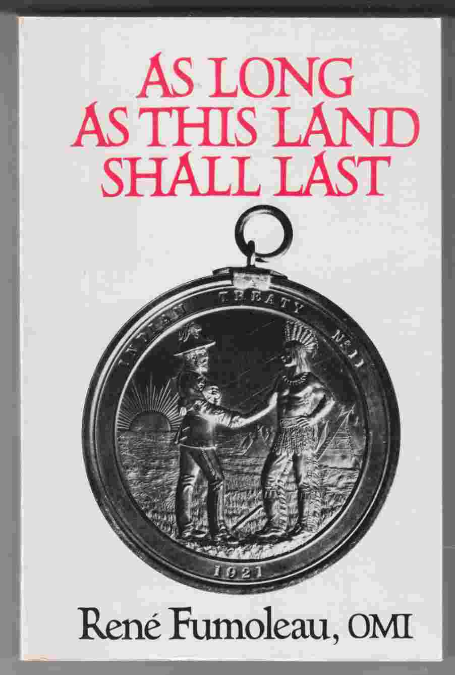 Image for As Long As This Land Shall Last:  A History of Treaty 8 and Treaty 11 1870 - 1939