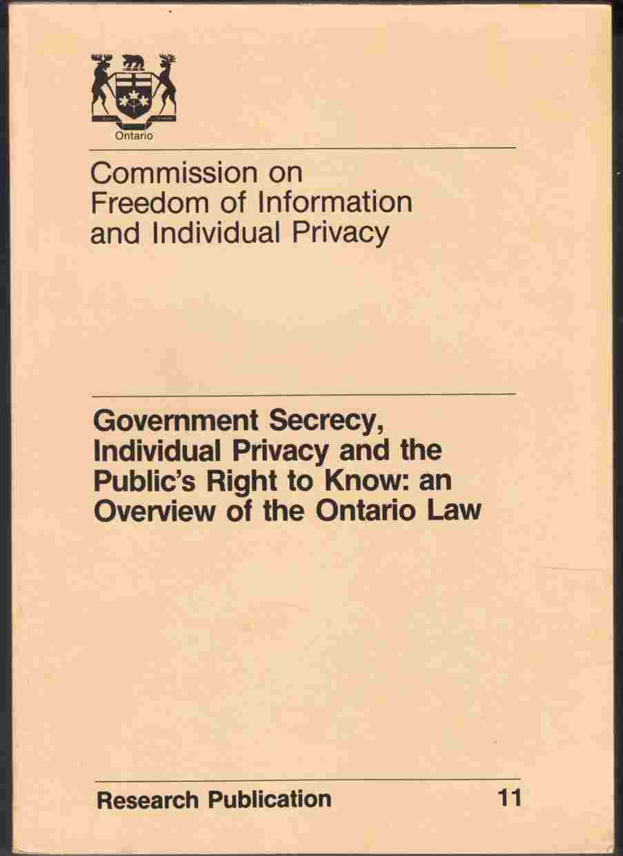 Image for Government Secrecy, Individual Privacy and the Public's Right to Know: an Overview of the Ontario Law