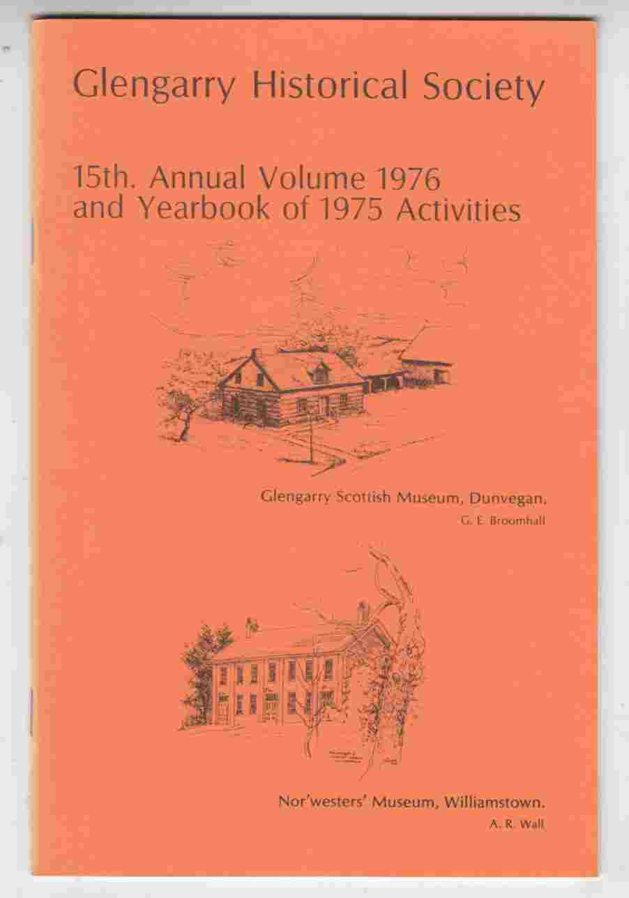 Image for Glengarry Historical Society 15th Annual Volume and Yearbook of 1975 Activities