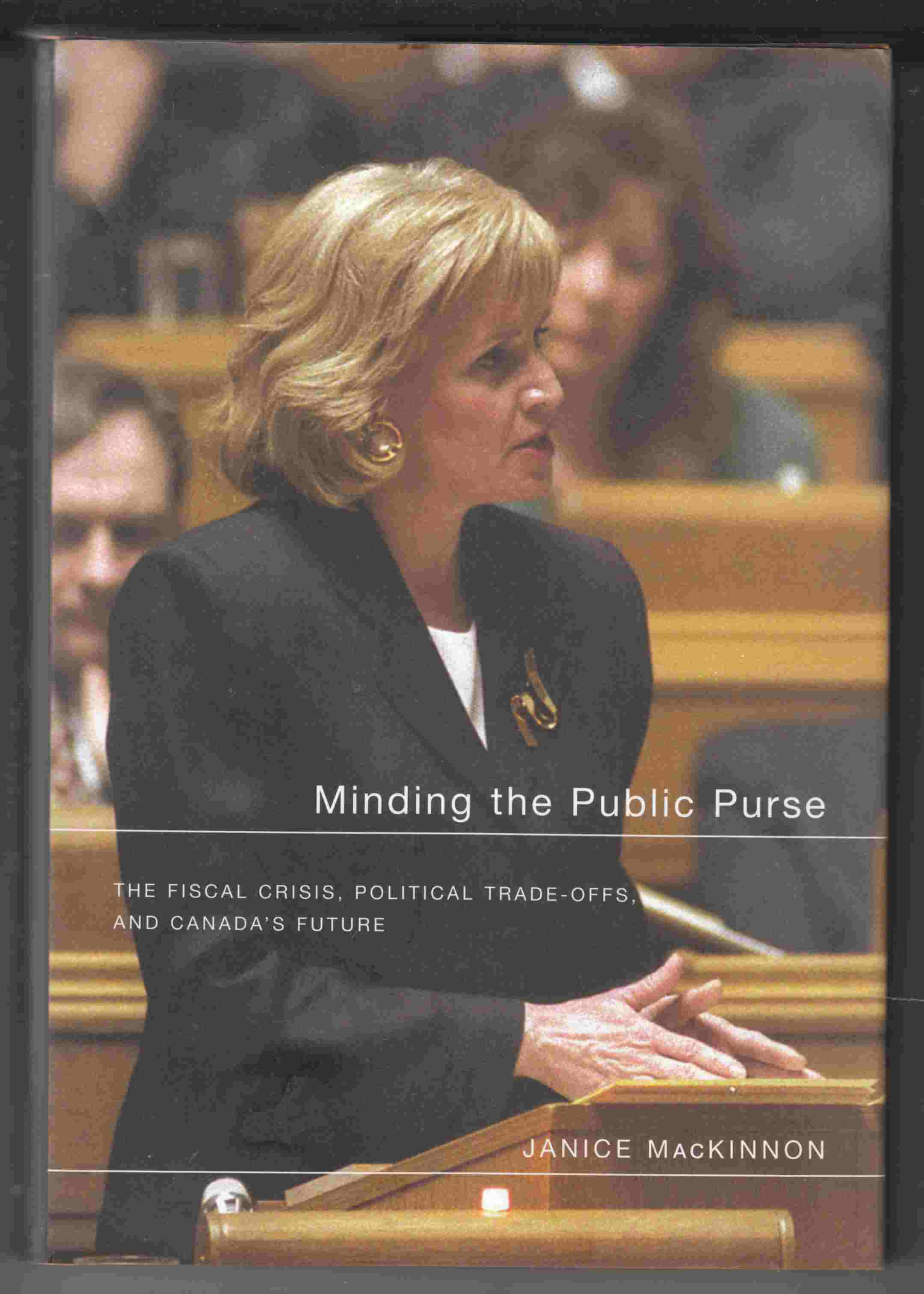 Image for Minding the Public Purse The Fiscal Crisis, Political Trade-Offs, and Canada's Future