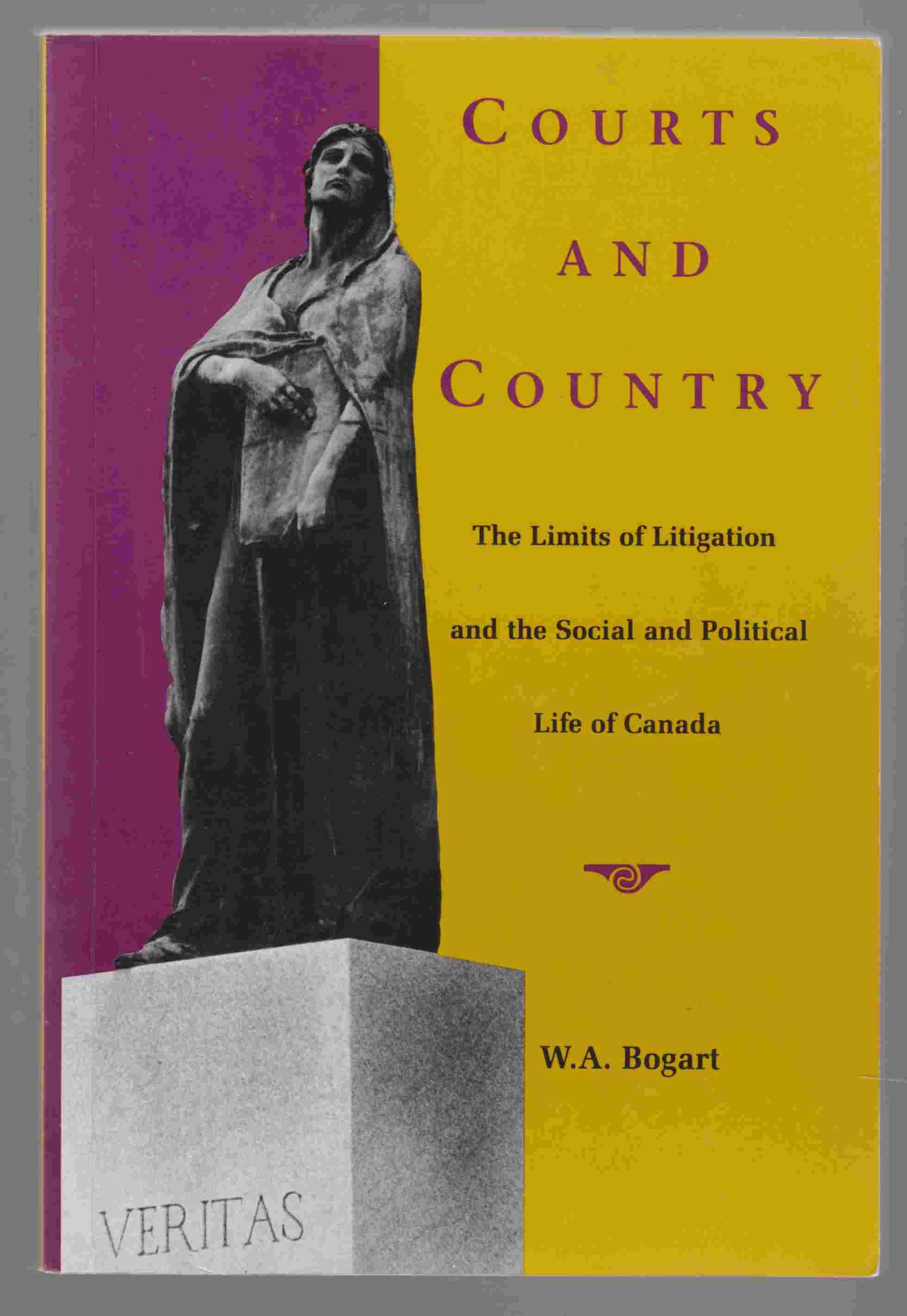 Image for Courts and Country The Limits of Litigation and the Social and Political Life of Canada