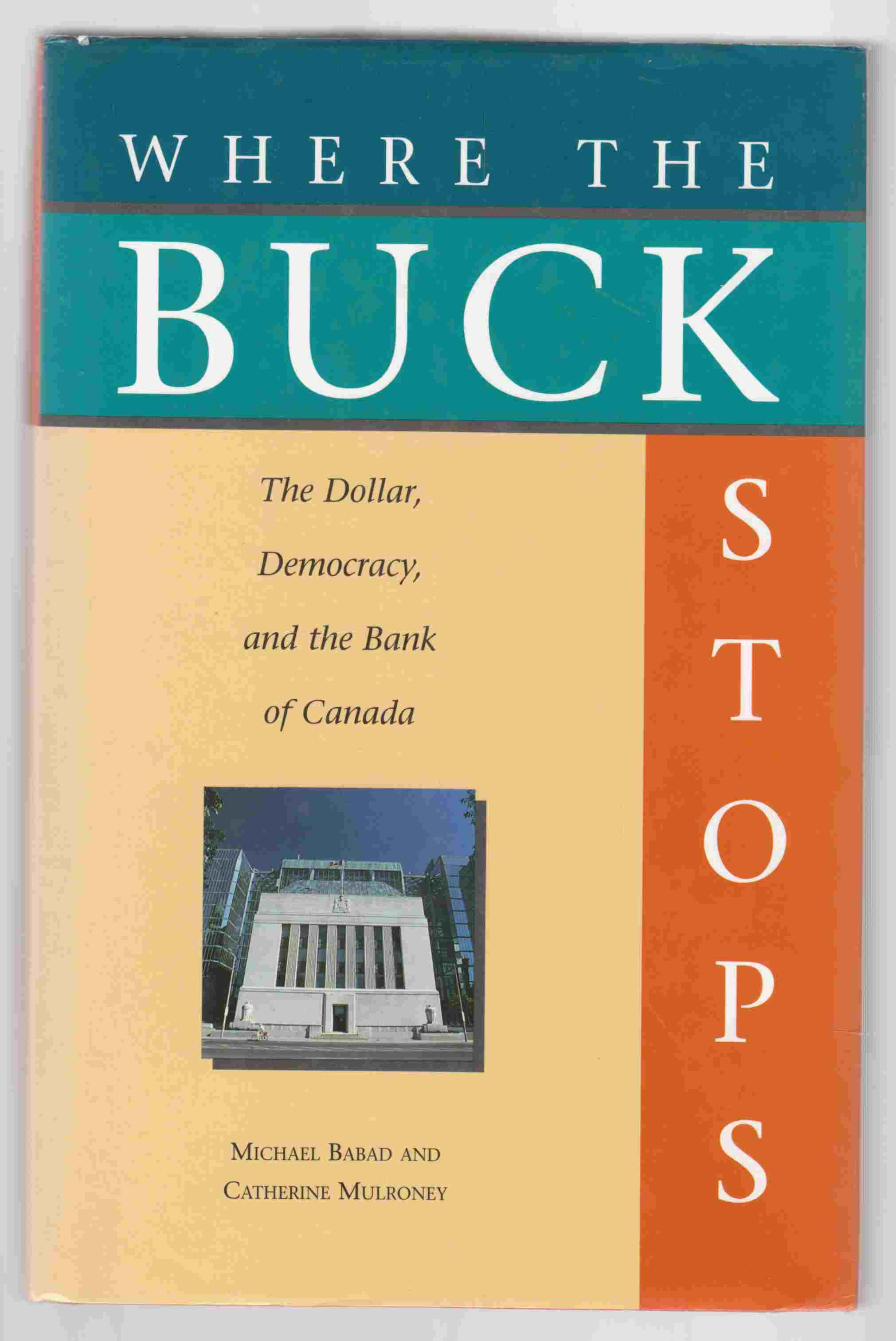 Image for Where the Buck Stops The Dollar, Democracy, and the Bank of Canada