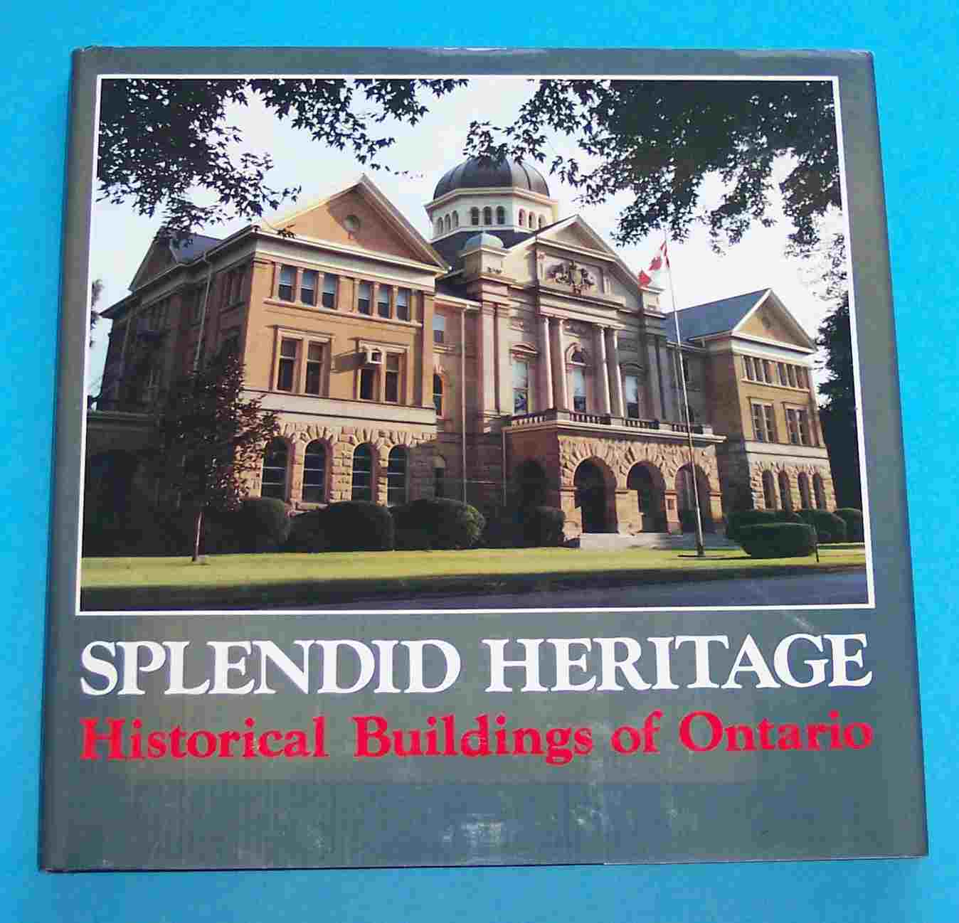 Image for Splendid Heritage Historical Buildings of Ontario