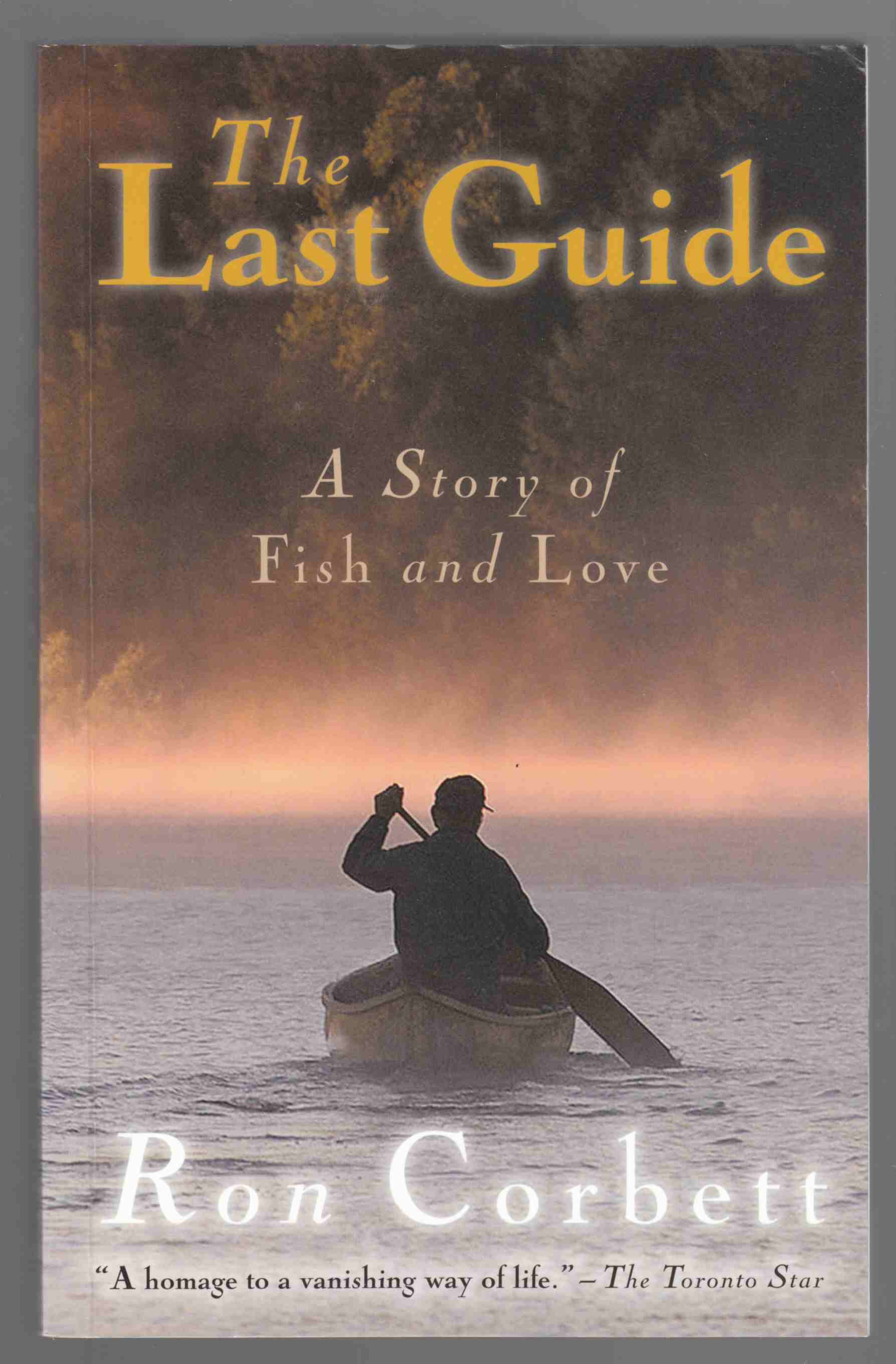 Image for The Last Guide:  A Story of Fish and Love