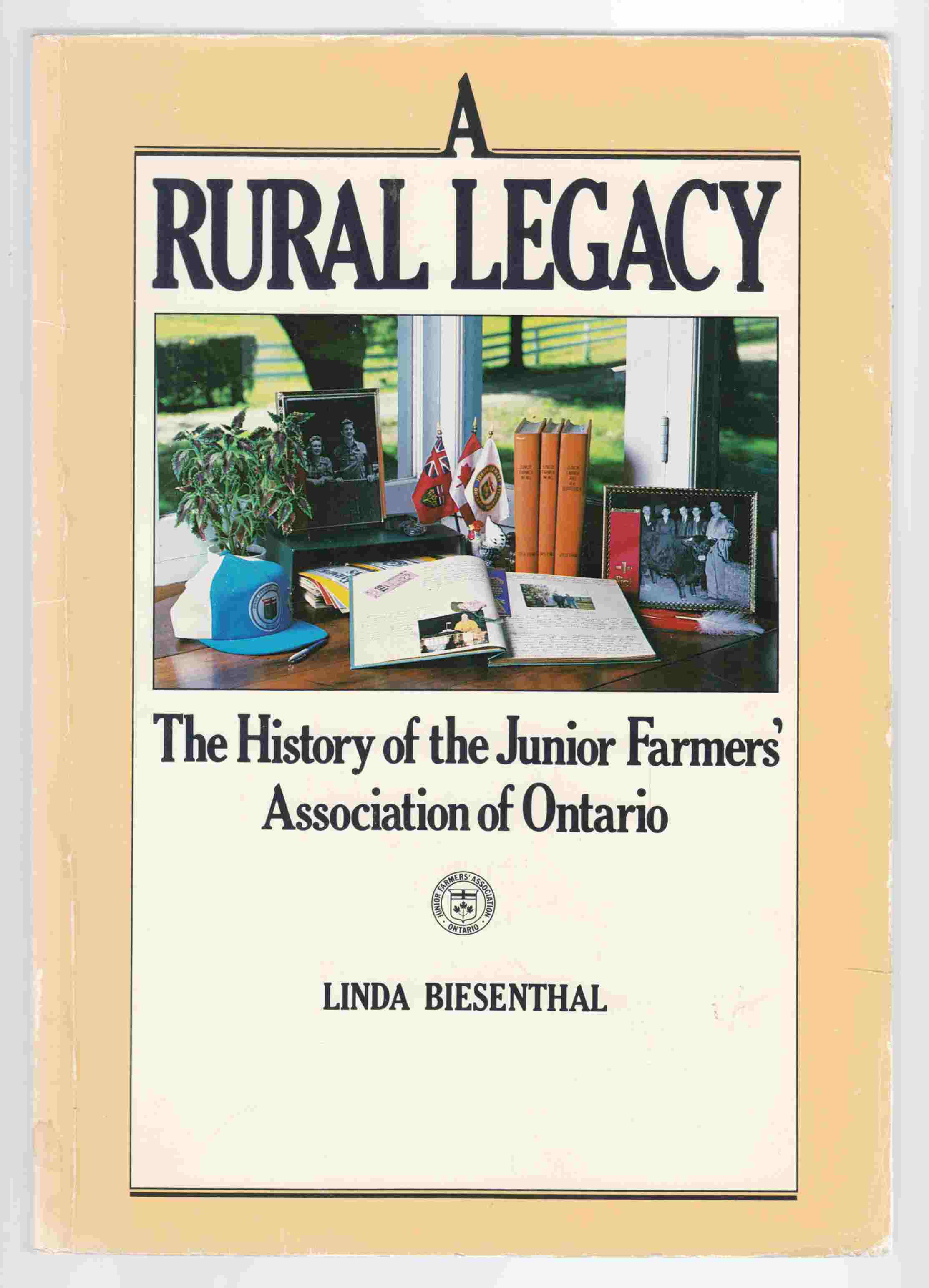 Image for A Rural Legacy The History of the Junior Farmers' Association of Ontario