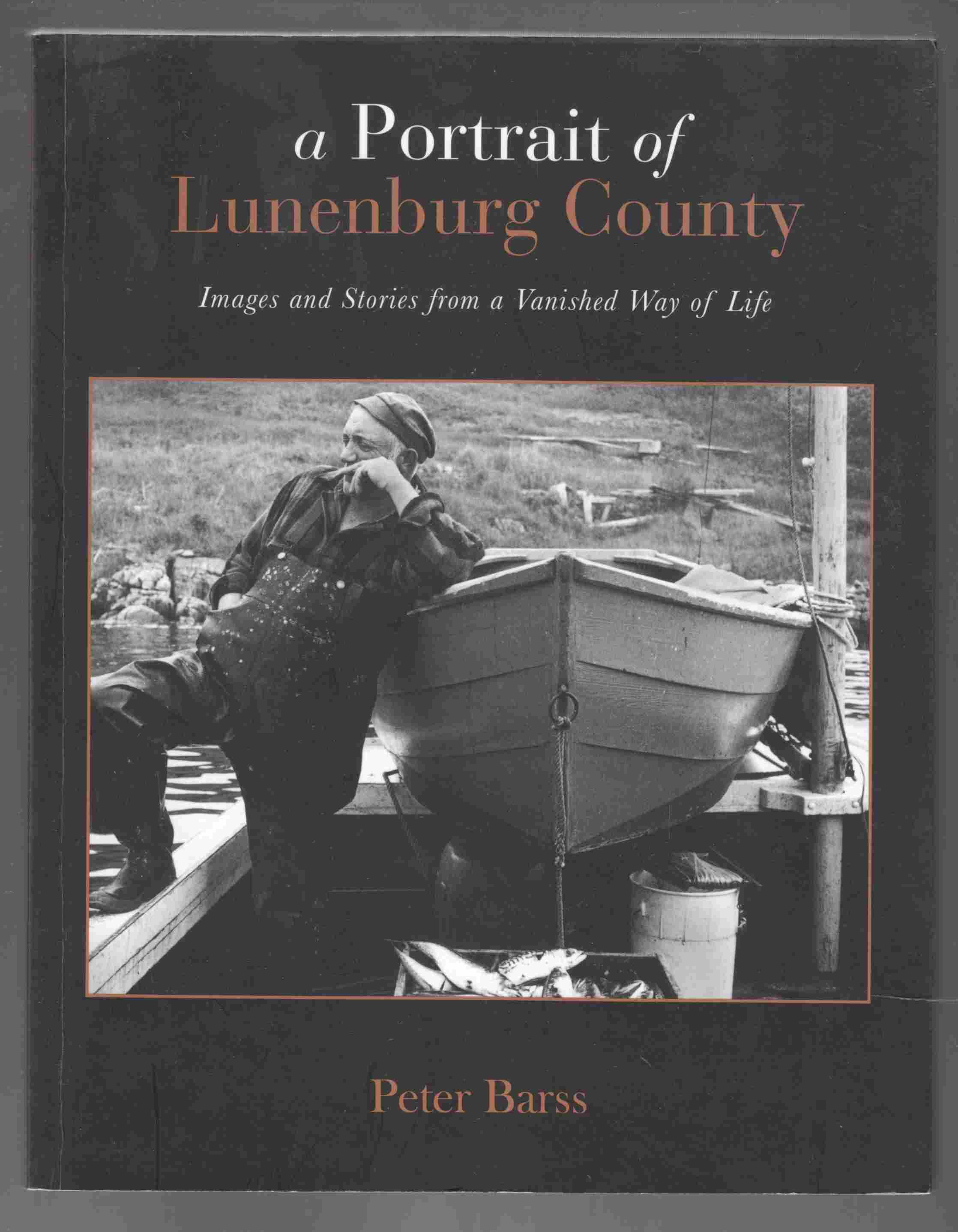 Image for A Portrait of Lunenburg County Images and Stories from a Vanished Way of Life