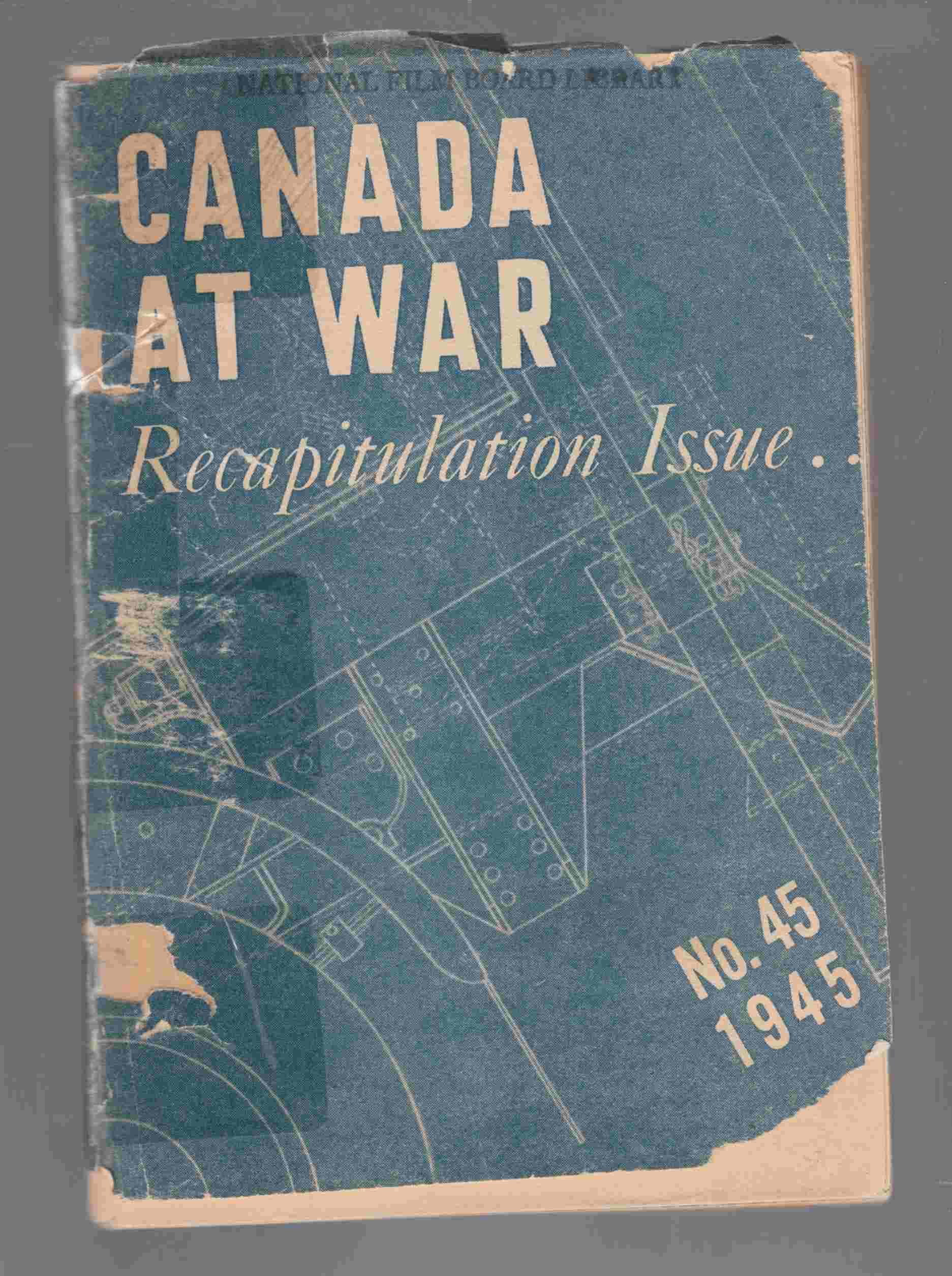 Image for Canada At War Recapitulation Issue No. 45 1945
