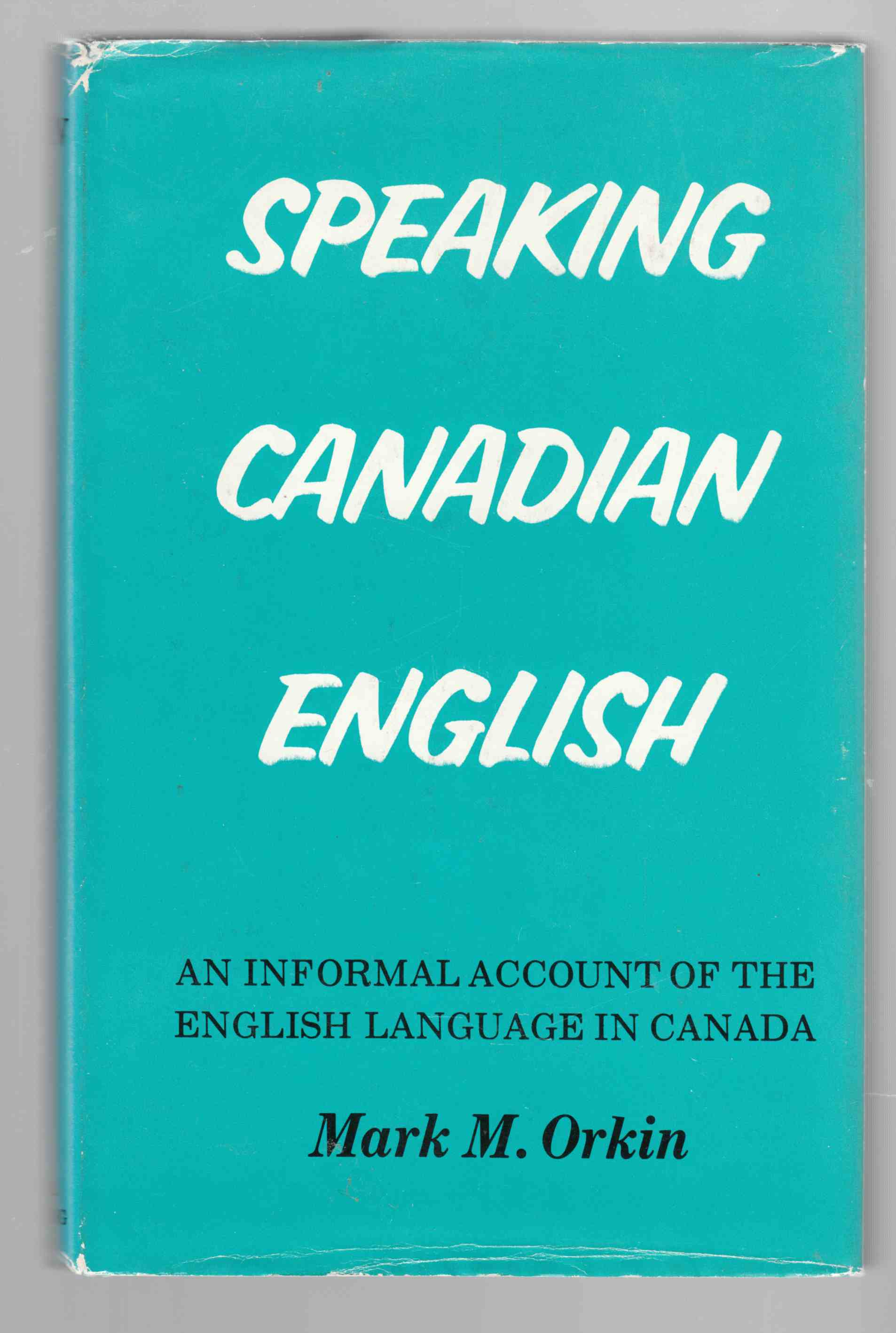 Image for Speaking Canadian English An Informal Account of the English Language in Canada