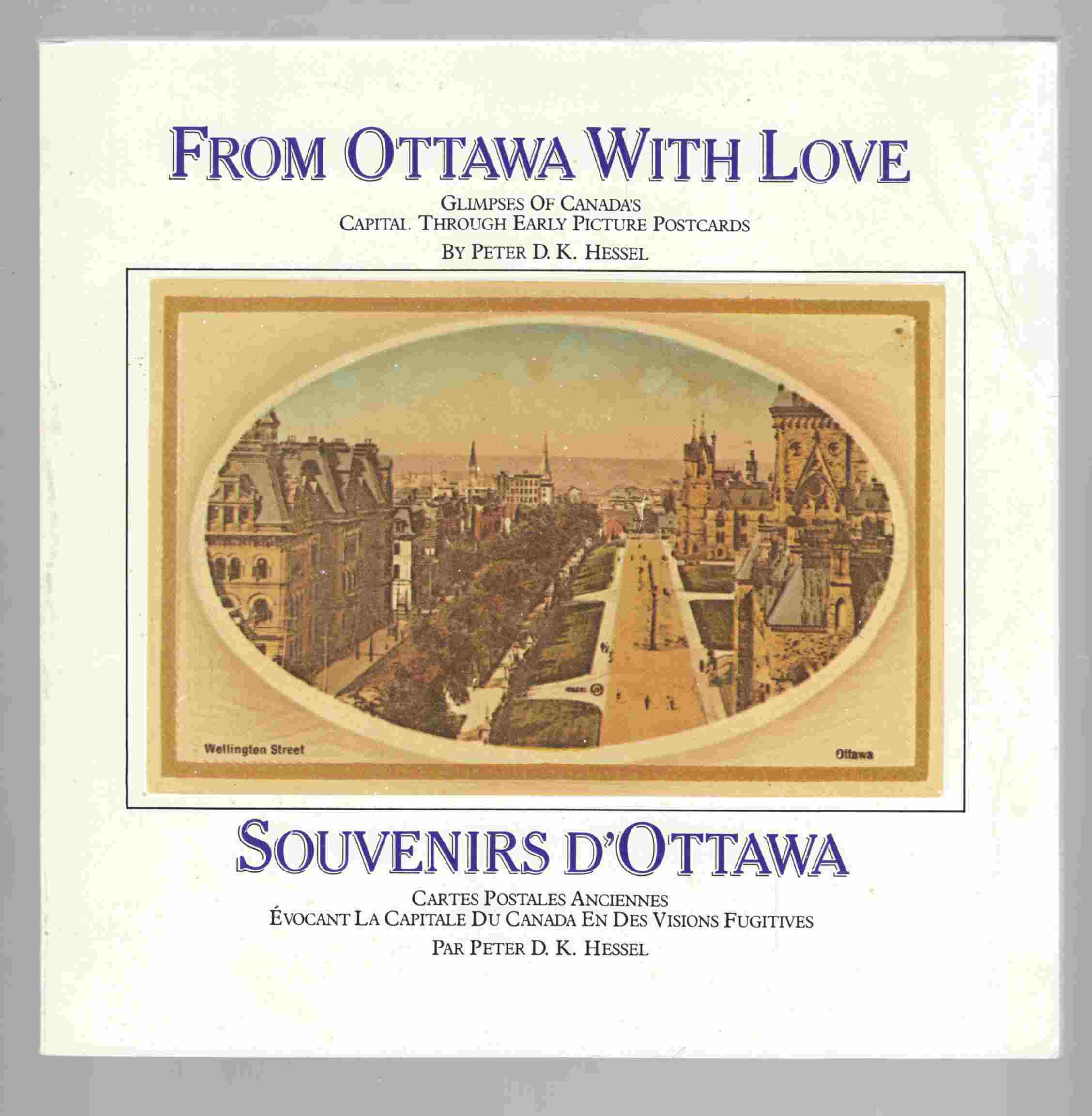 Image for From Ottawa with Love: Glimpses of Canada's Capital through Early Picture Postcards Souvenirs D'Ottawa: Cartes Postales Anciennes Evocant La Capitale Du Canada En Des Visions Fugitives