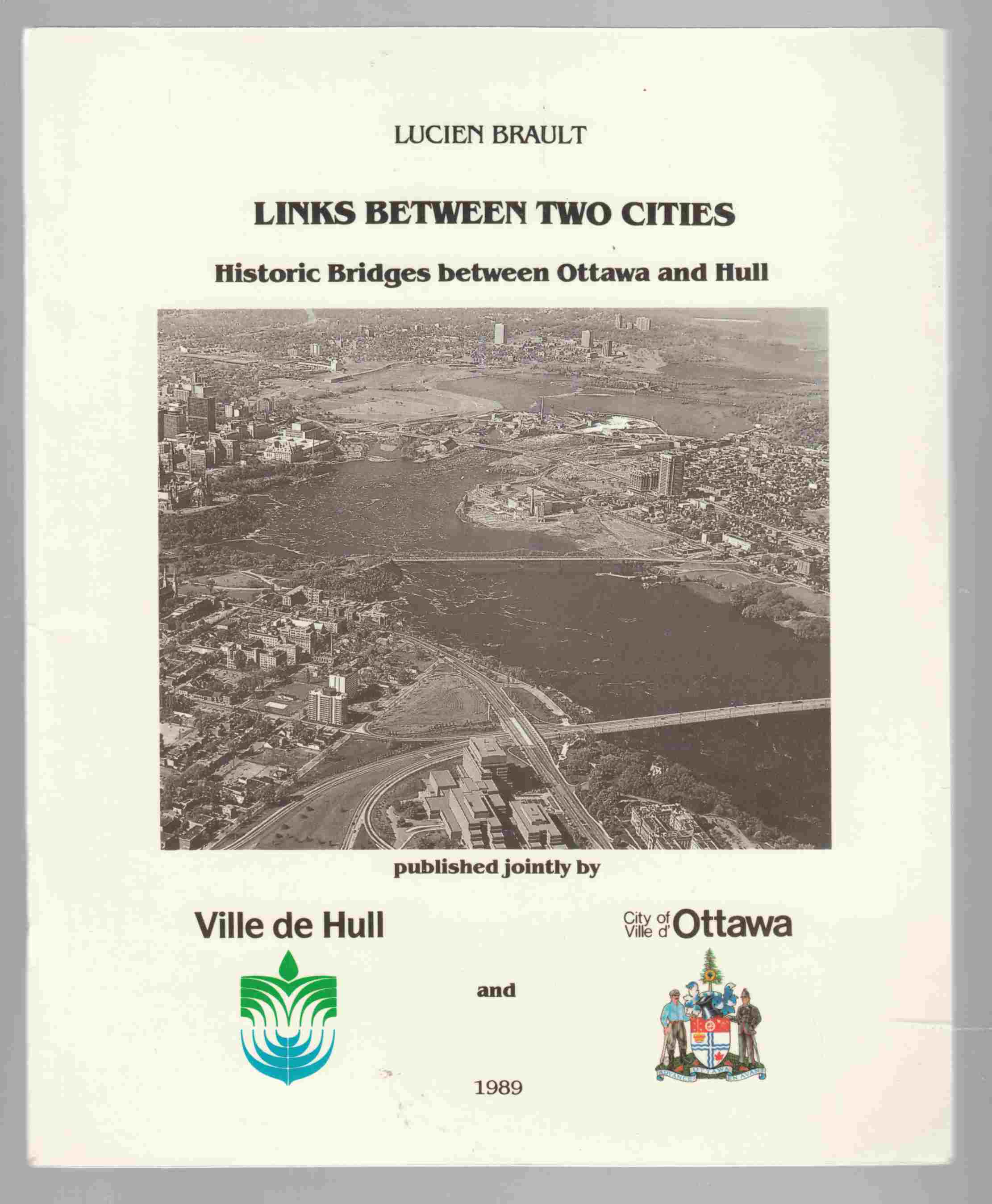 Image for Links between Two Cities Historic Bridges between Ottawa and Hull