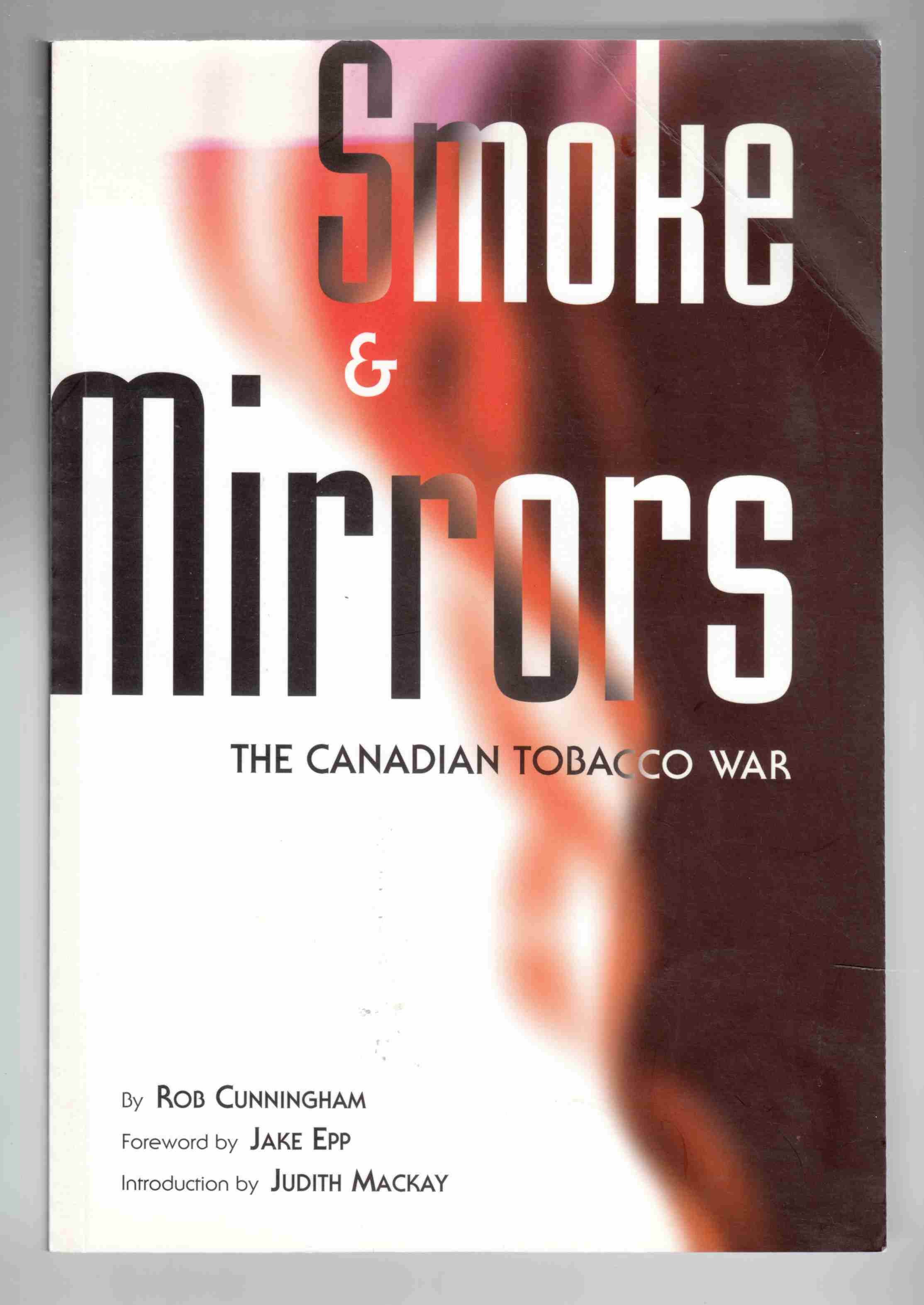 Image for Smoke and Mirrors The Canadian Tobacco War