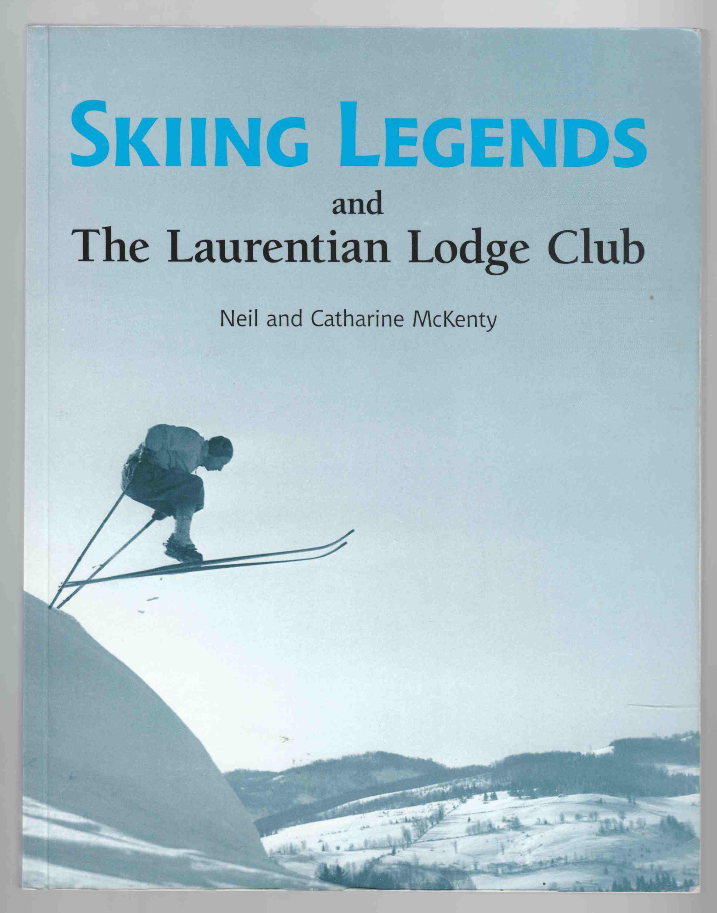 Image for Skiing Legends and the Laurentian Lodge Club
