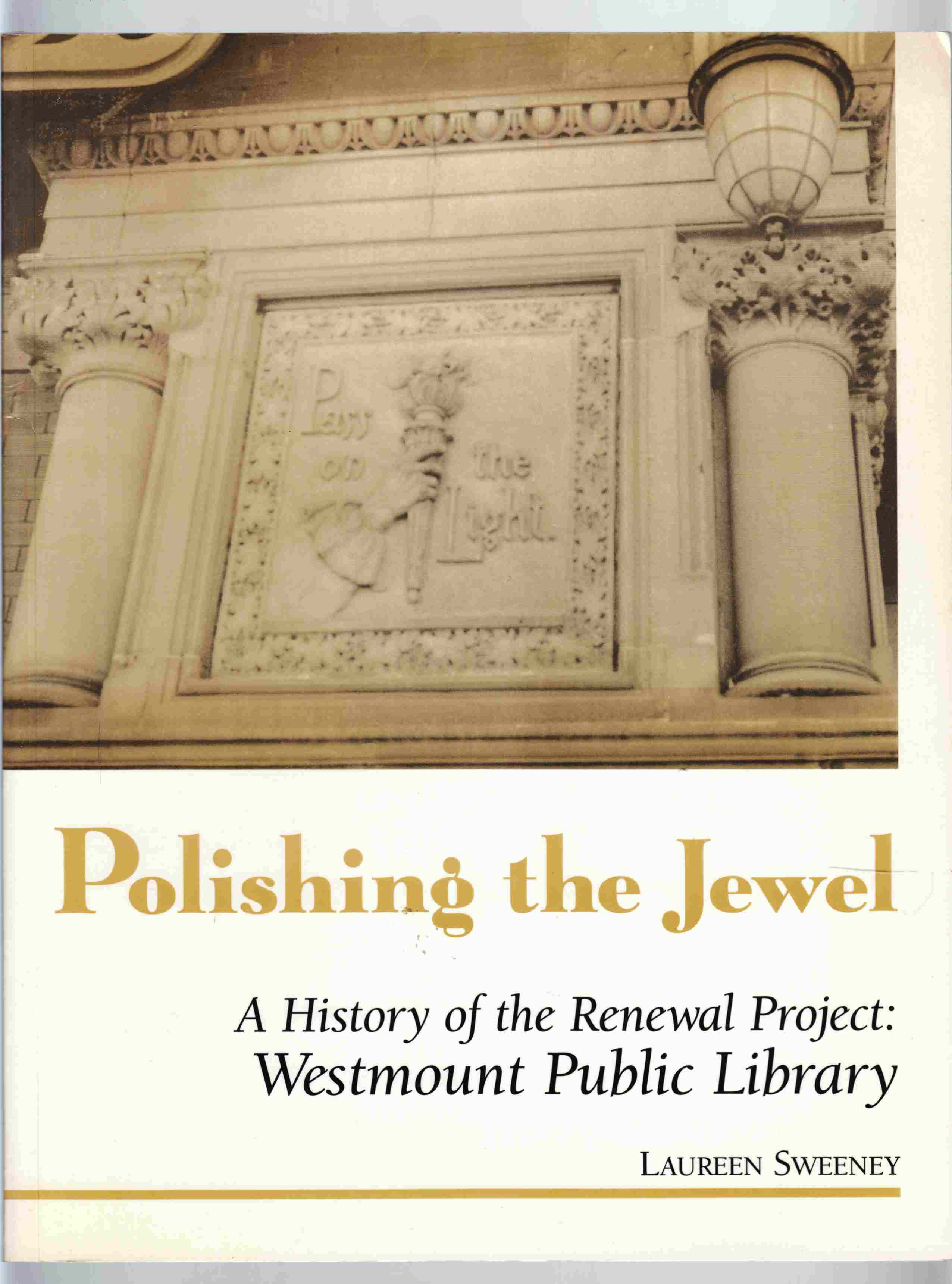 Image for Polishing the Jewel A History of the Renewal Project: Westmount Public Library