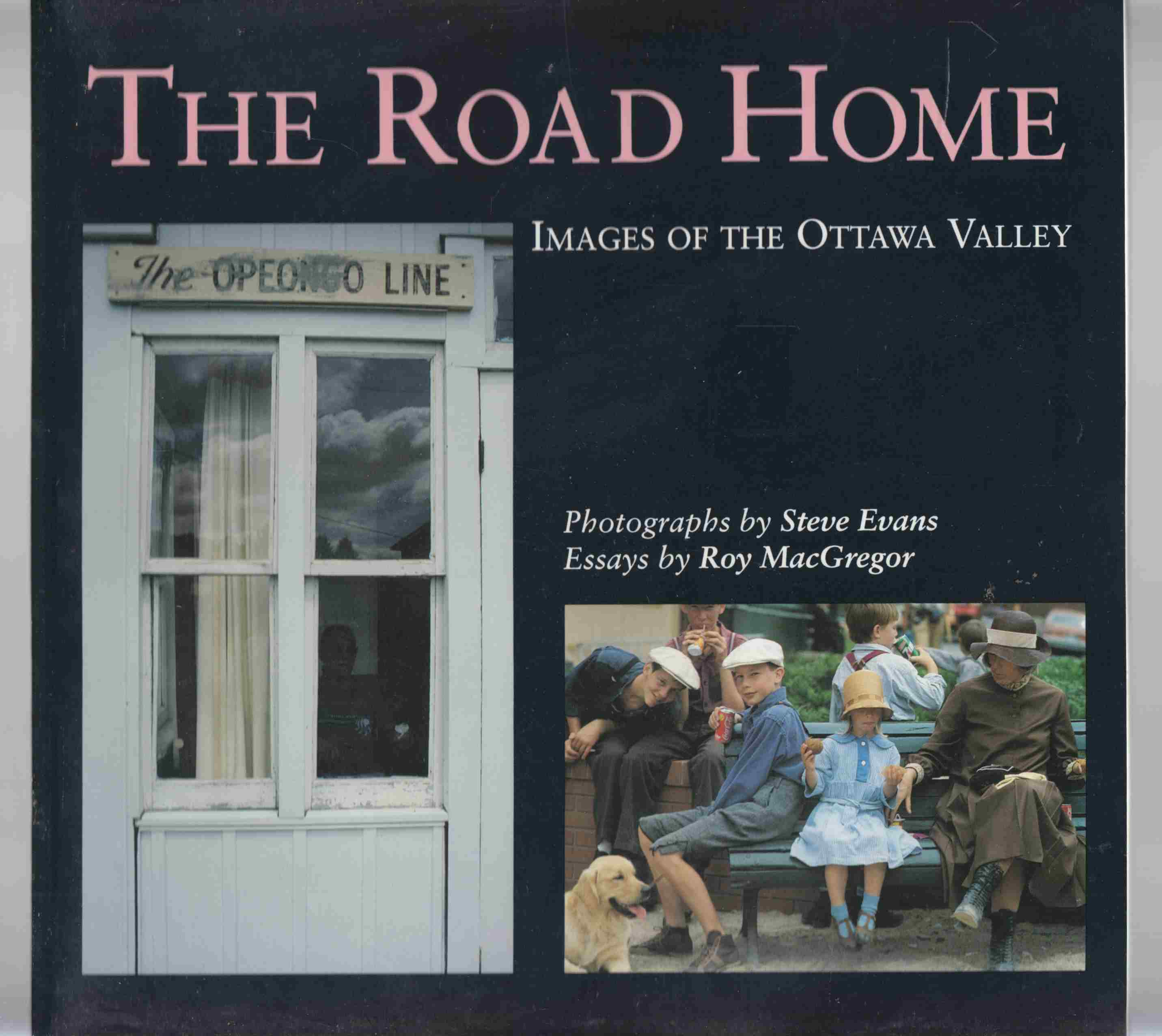 Image for The Road Home Images of the Ottawa Valley
