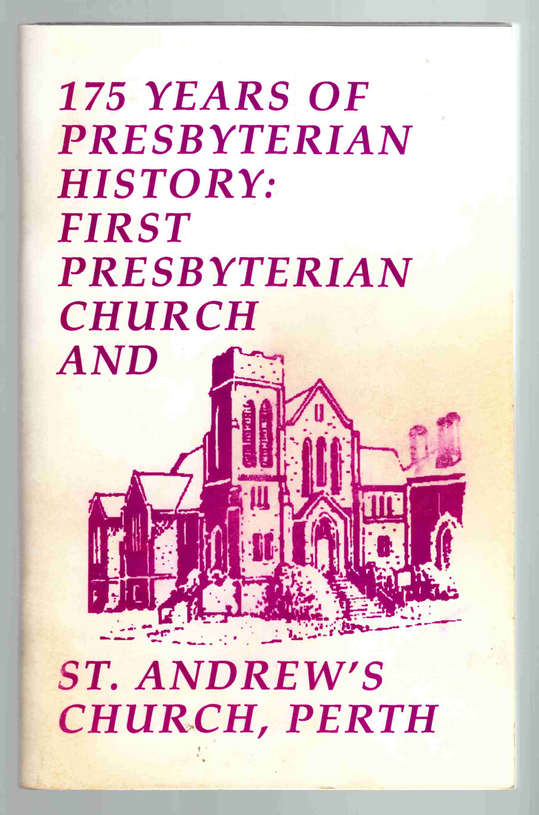 Image for 175 Years of Presbyterian History: First Presbyterian Church and St. Andrew's Church, Perth