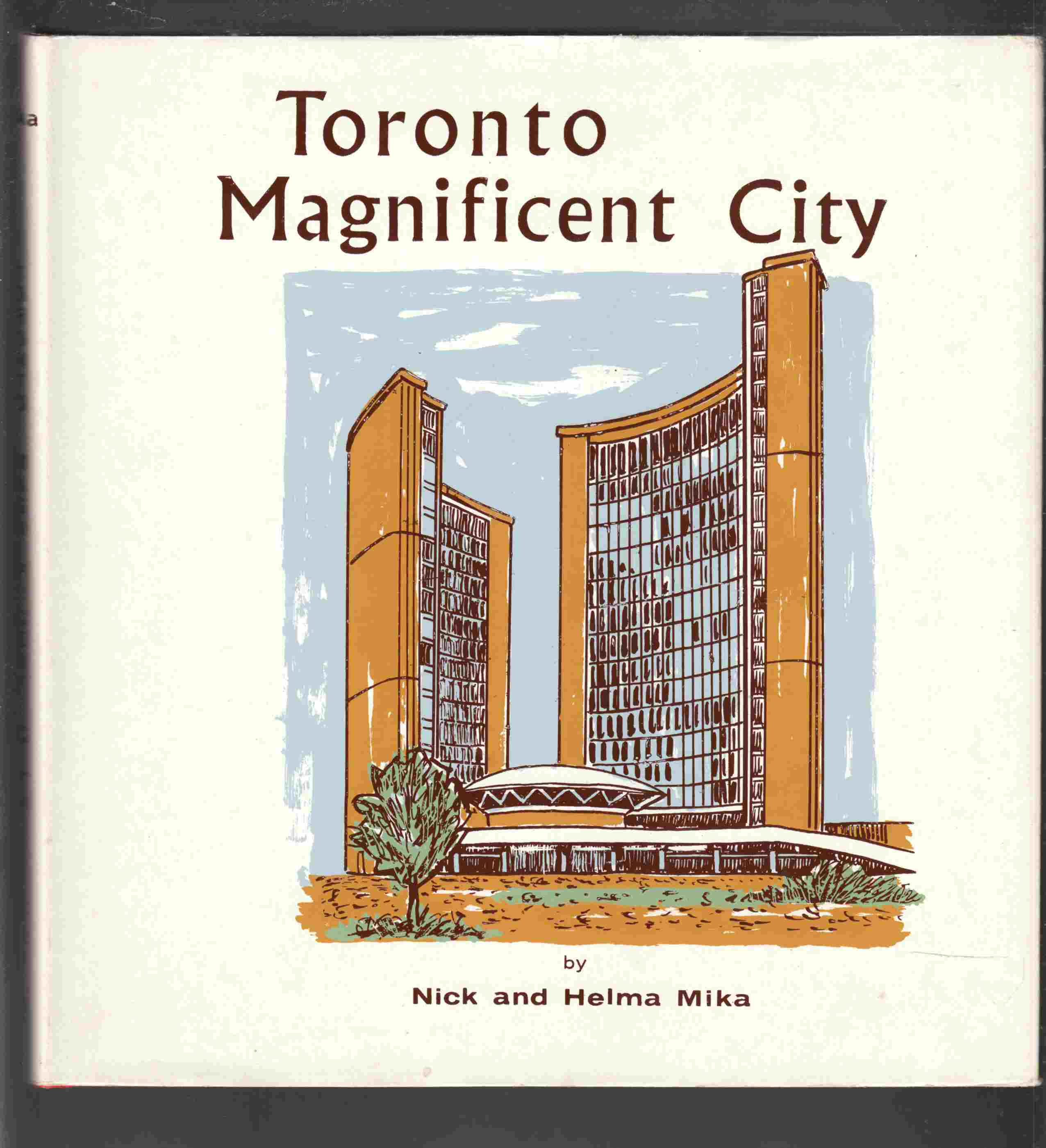Image for Toronto Magnificent City An Illustrated Look At the Great Metropolis