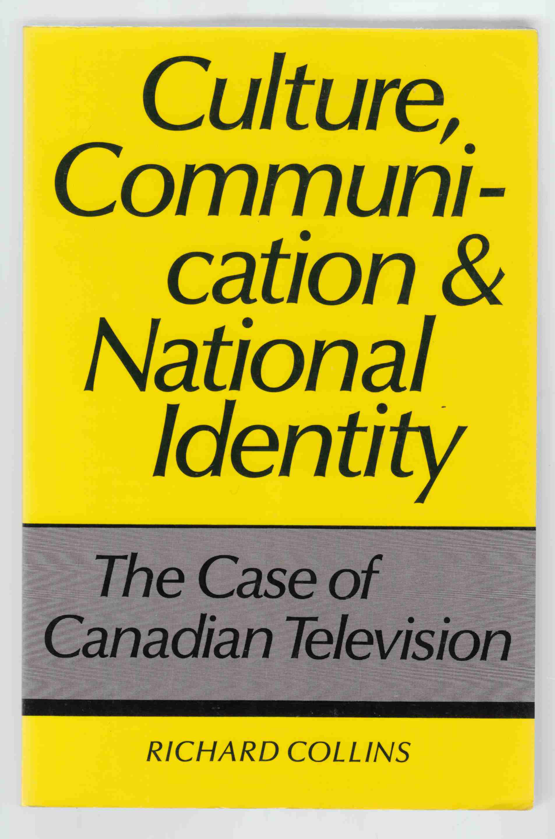 Image for Culture, Communication and National Identity The Case of Canadian Television