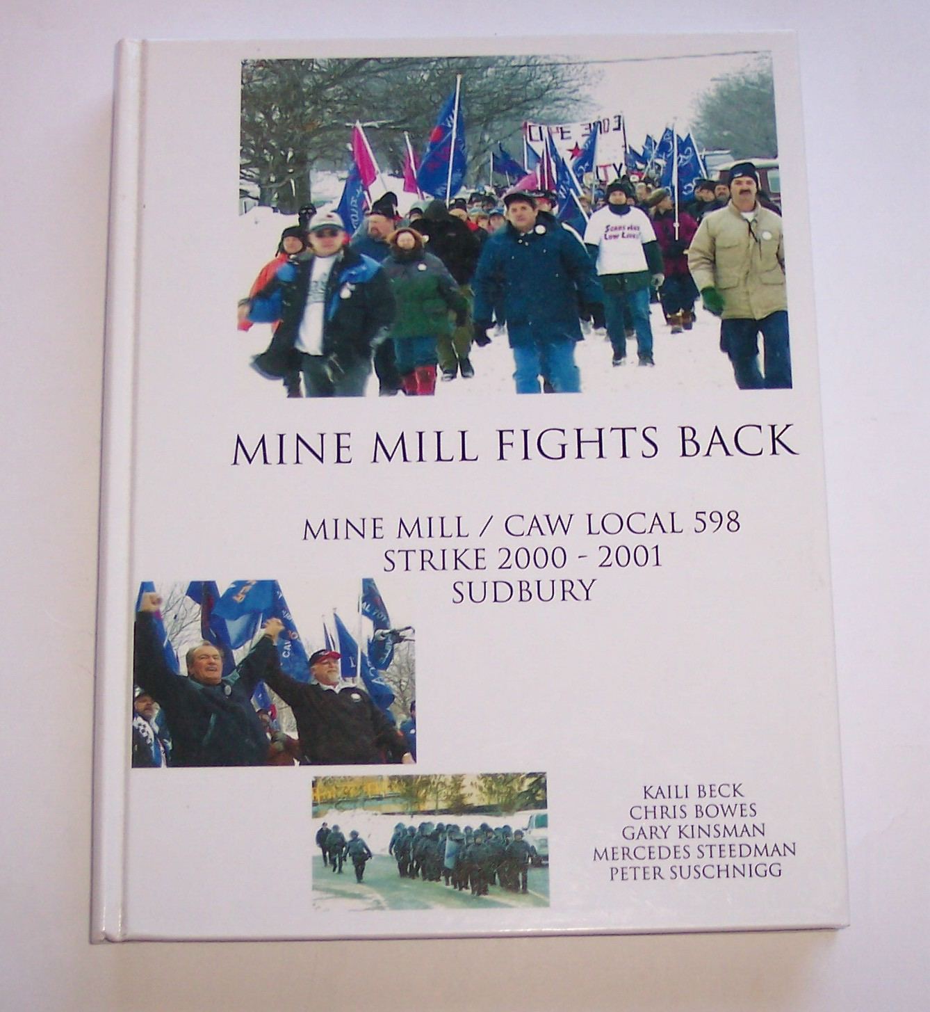 Image for Mine Mill Fights Back Mine Mill / CAW Local 598 Strike 2000 - 2001 Sudbury