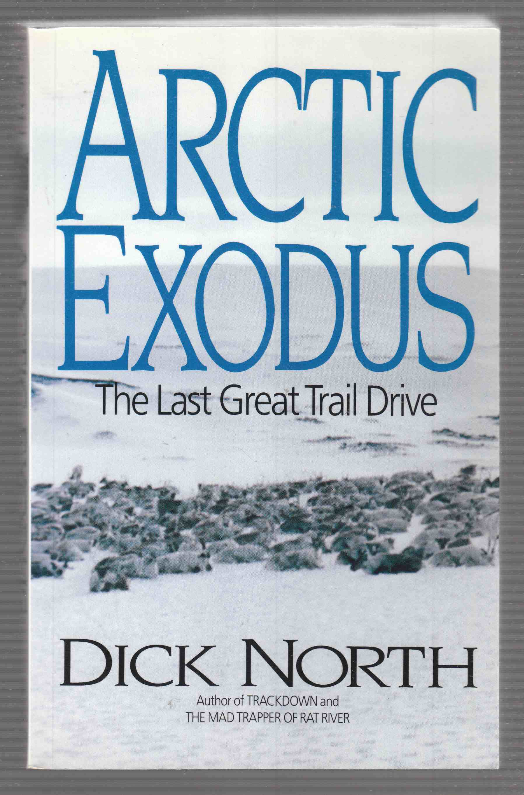 Image for Arctic Exodus The Last Great Trail Drive