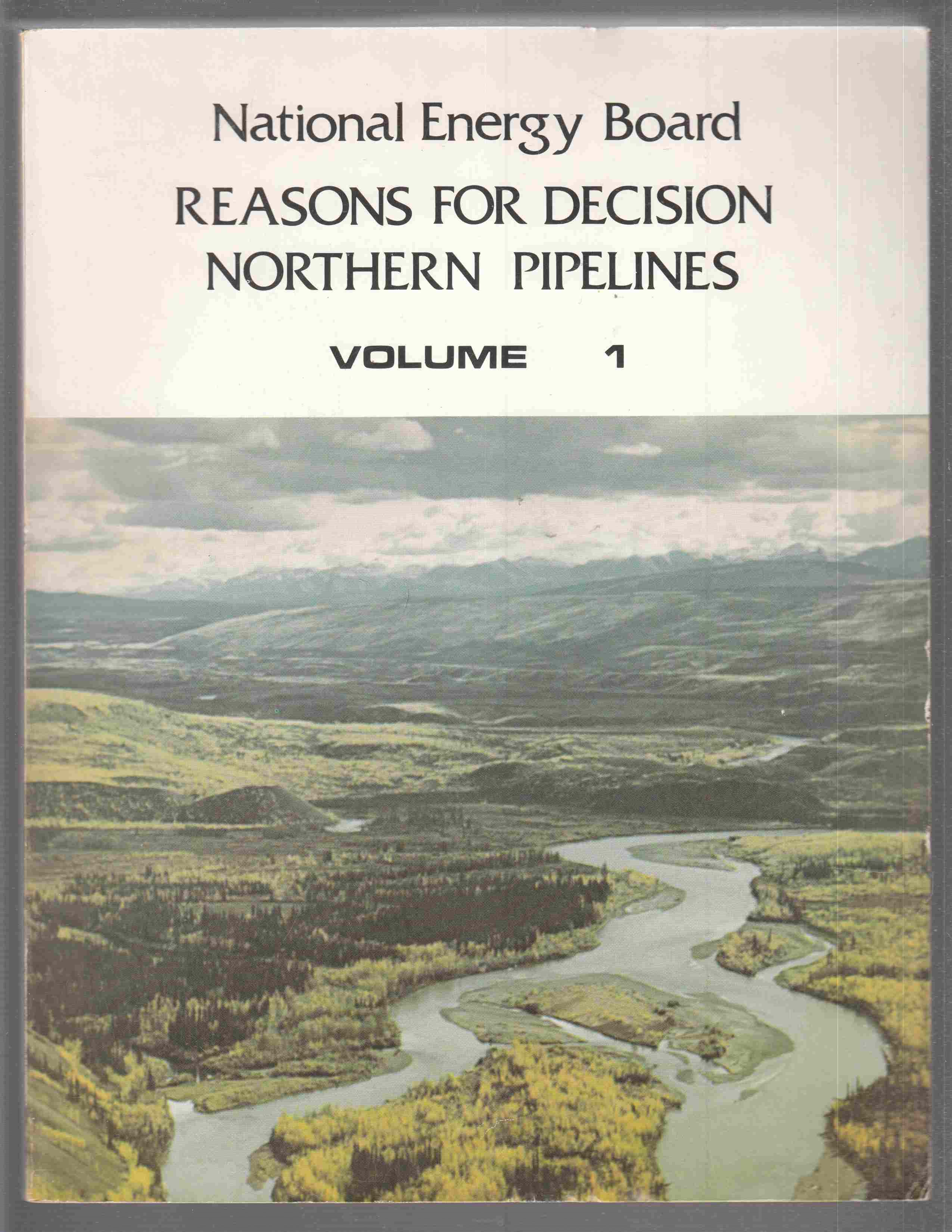 Image for Reasons for Decision  Northern Pipelines - Volume 1
