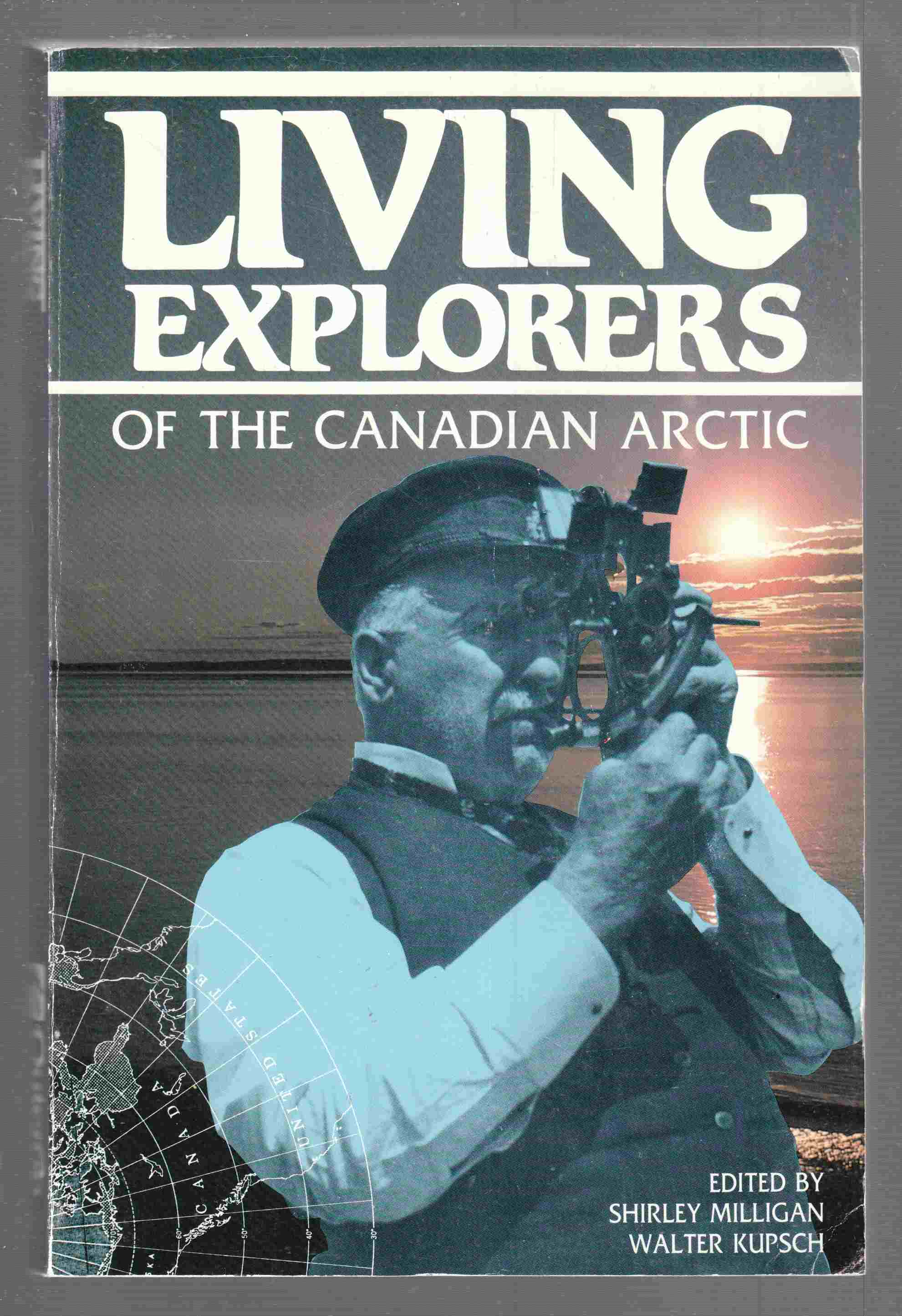 Image for Living Explorers of the Canadian Arctic The Historic Symposium of Arctic Scientists, Explorers, and Adventurers, Toronto, 1978