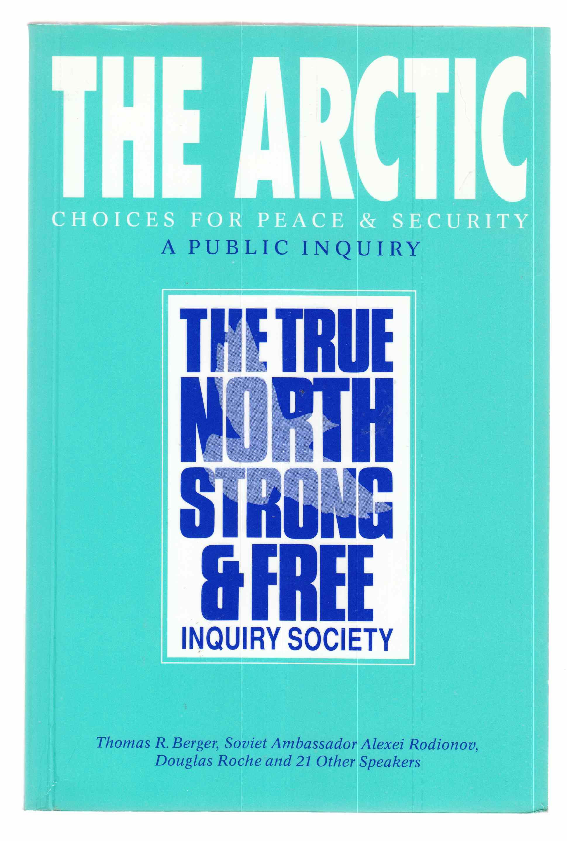 Image for The Arctic Choices for Peace and Security : Proceedings of a Public Inquiry
