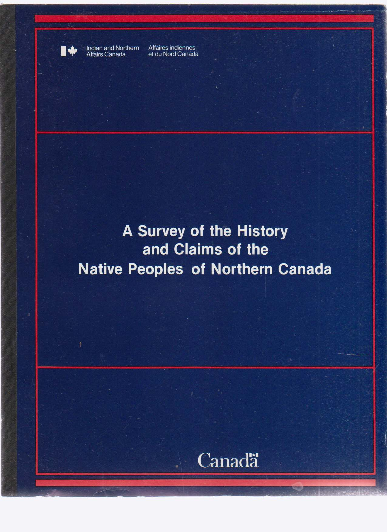 Image for A Survey of the History and Claims of the Native Peoples of Northern Canada