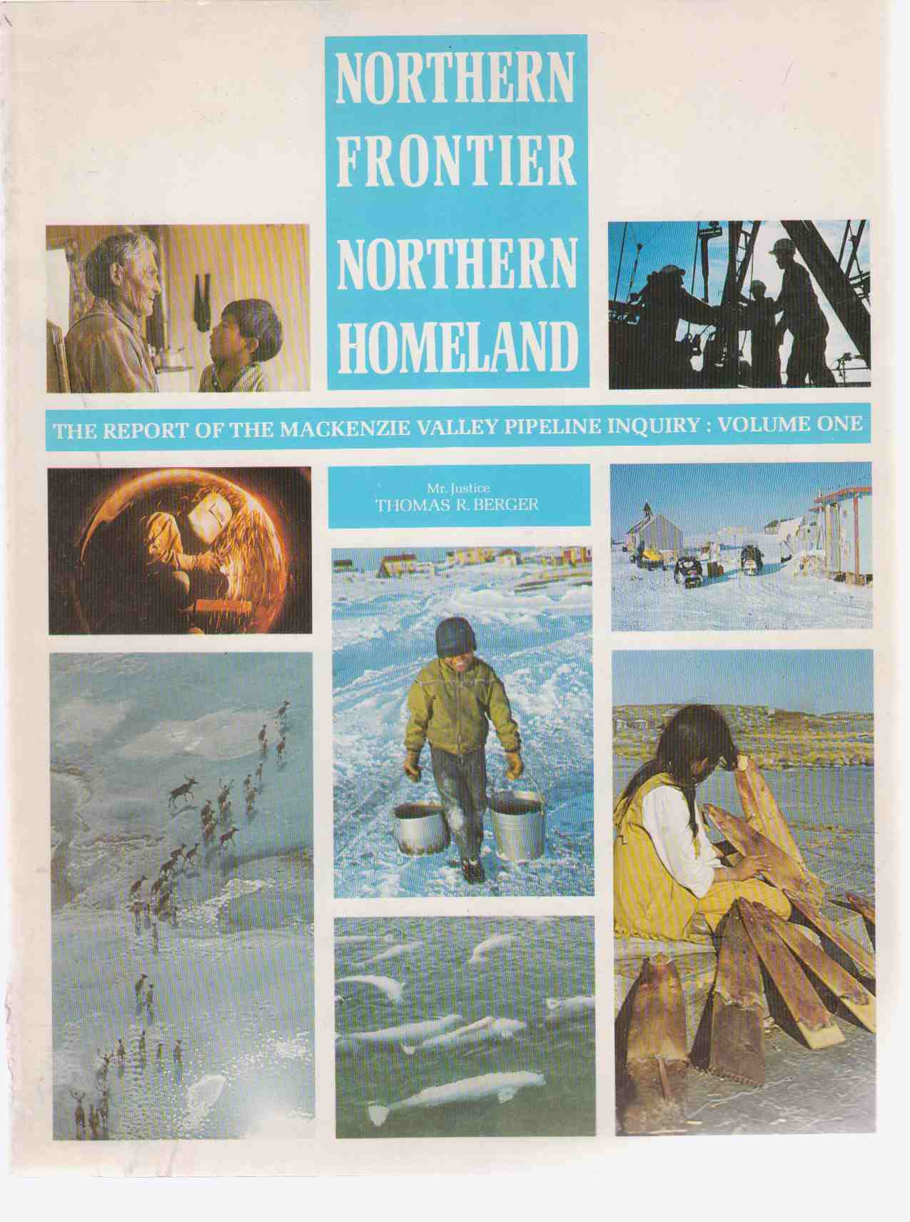 Image for Northern Frontier, Northern Homeland The Report of the Mackenzie Valley Pipeline Inquiry (2 Volumes)