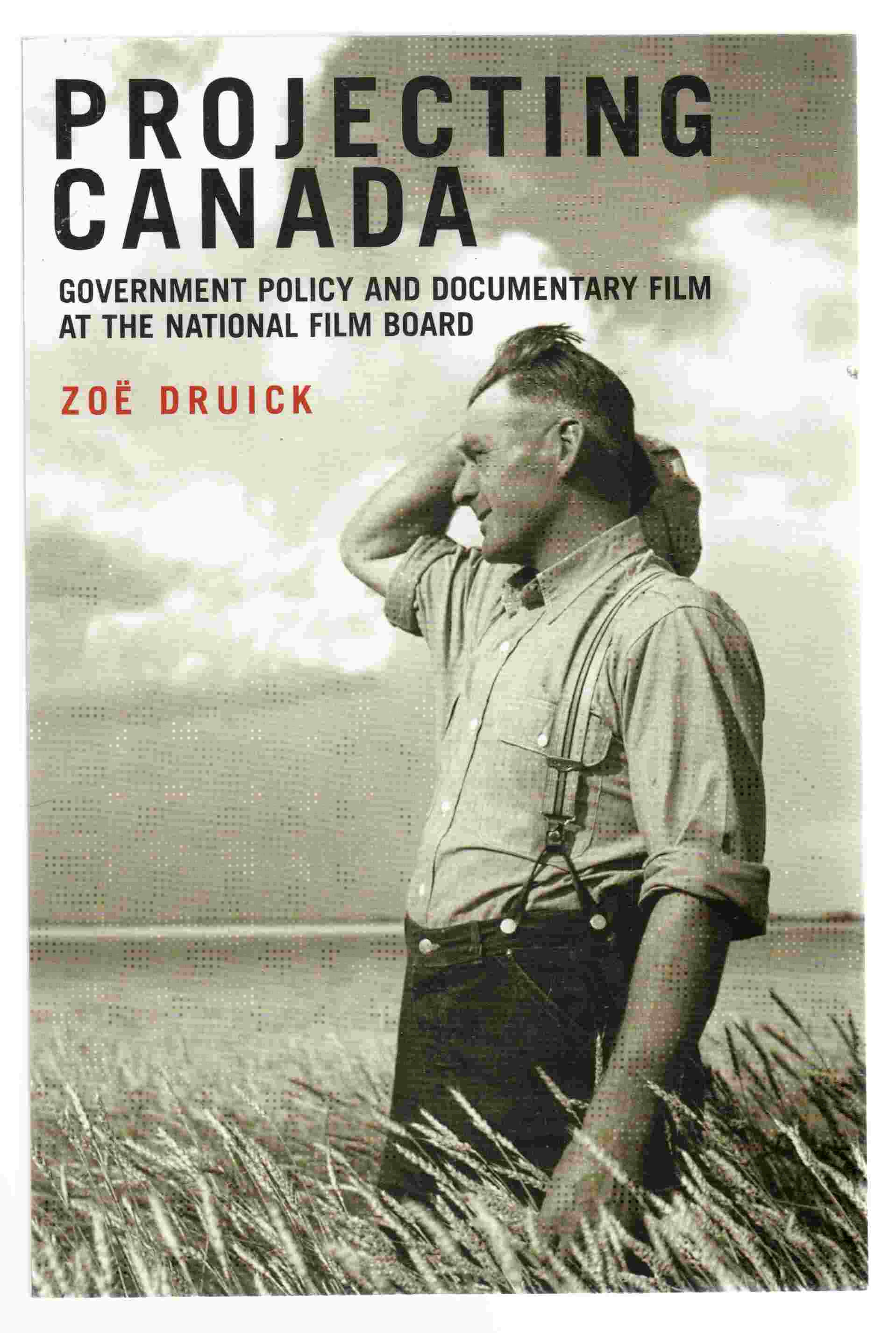 Image for Projecting Canada Government Policy and Documentary Film At the National Film Board