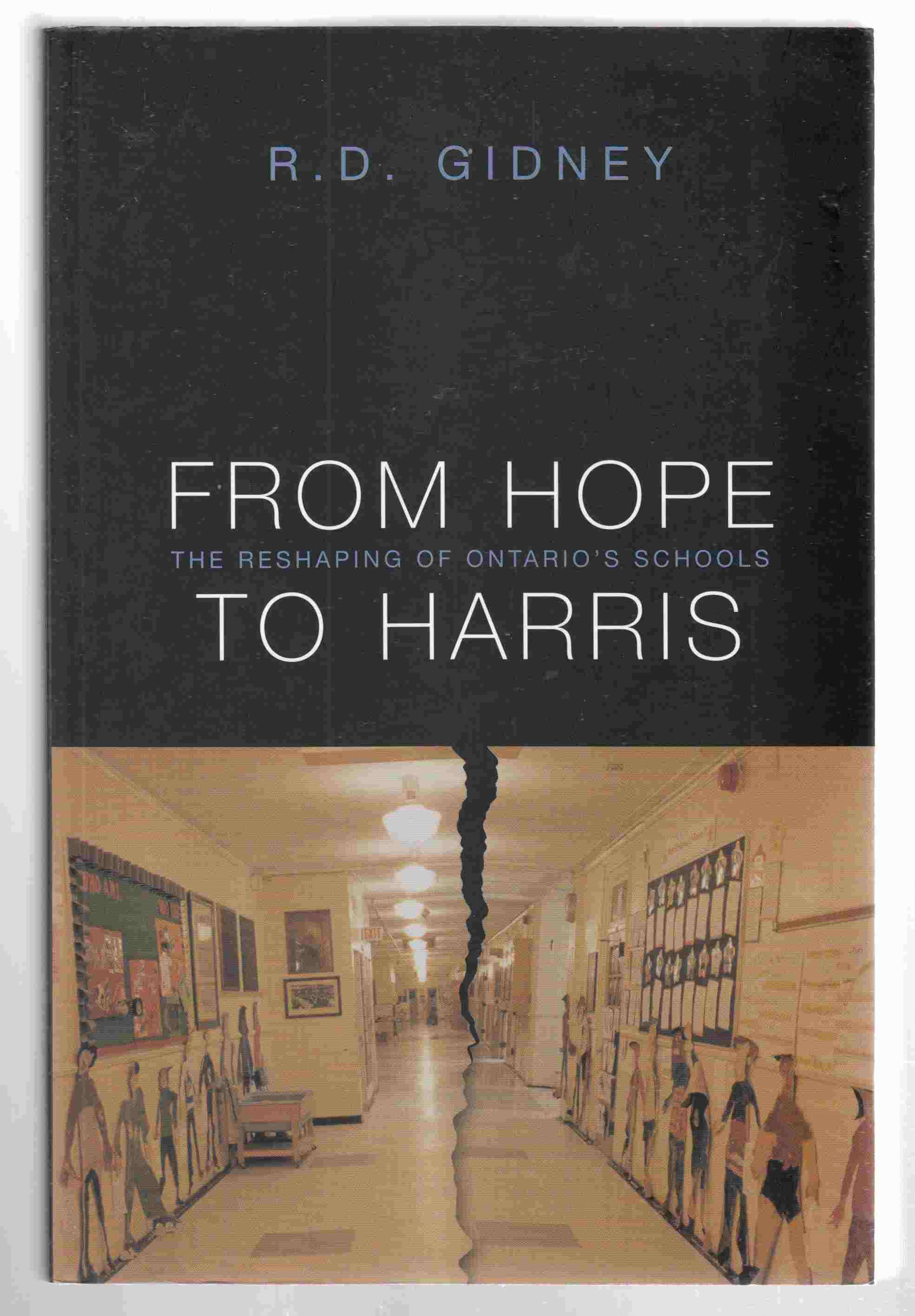Image for From Hope to Harris The Reshaping of Ontario's Schools