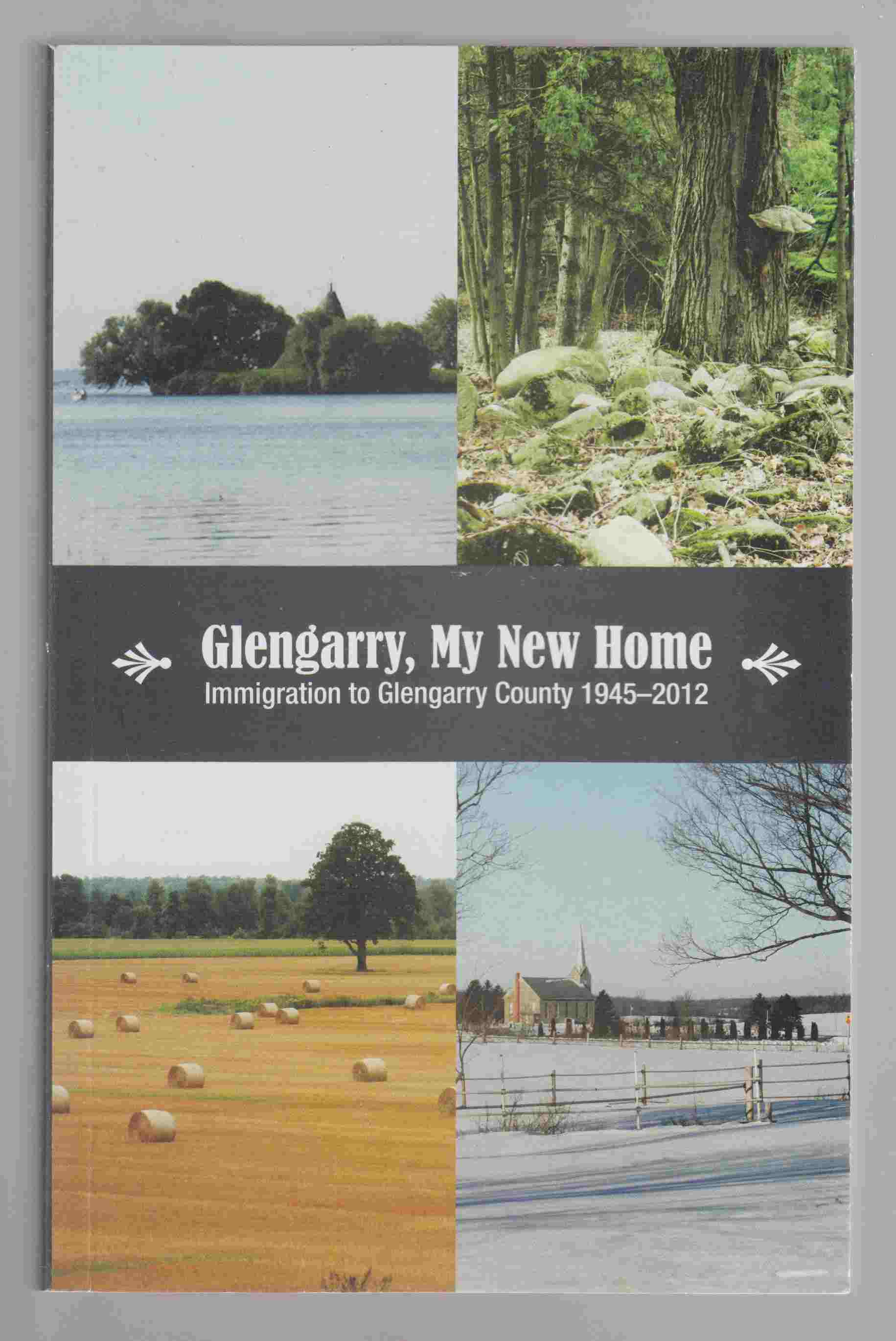 Image for Glengarry, My New Home Immigration to Glengarry County 1945-2012