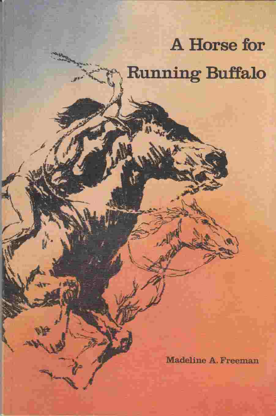 Image for A Horse for Running Buffalo