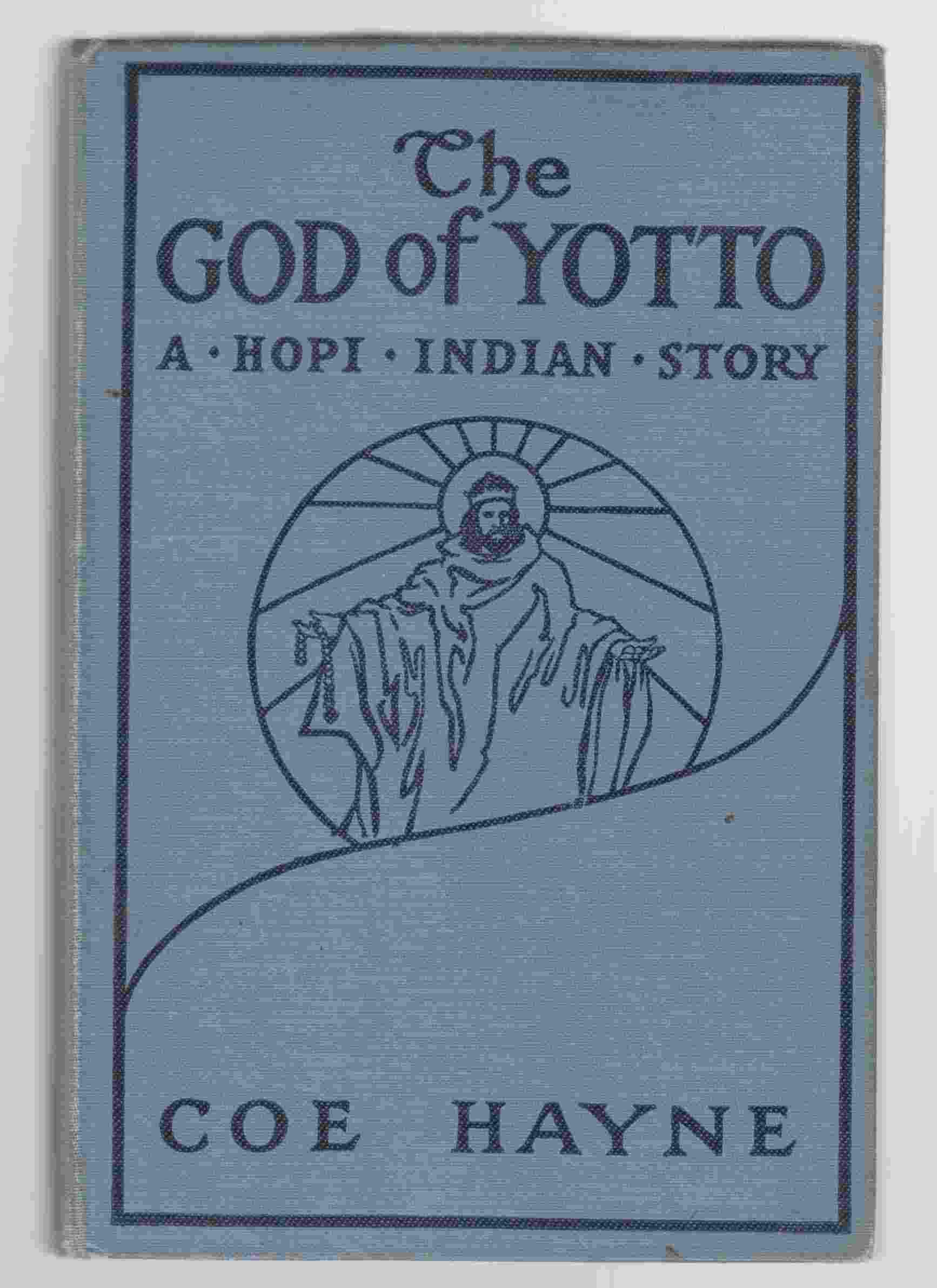 Image for The God of Yotto - The Lost City A Hopi Indian Story