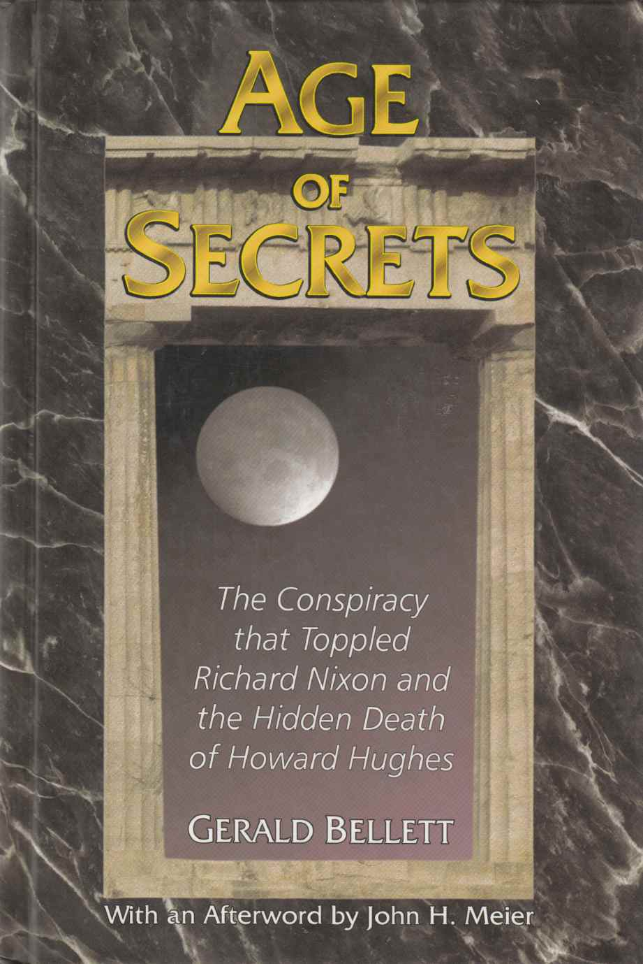 Image for Age of Secrets: The Conspiracy That Toppled Richard Nixon and the Hidden Death of Howard Hughes