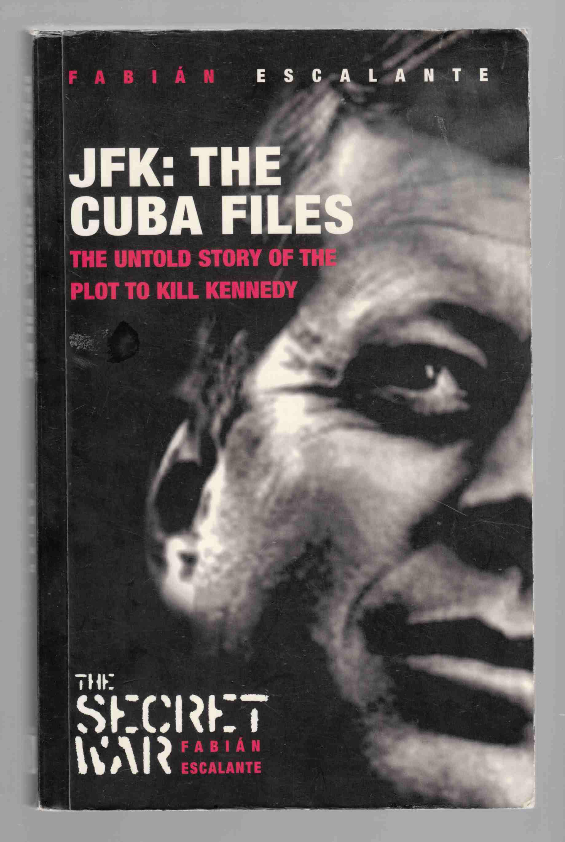 Image for JFK: The Cuba Files The Untold Story of the Plot to Kill Kennedy