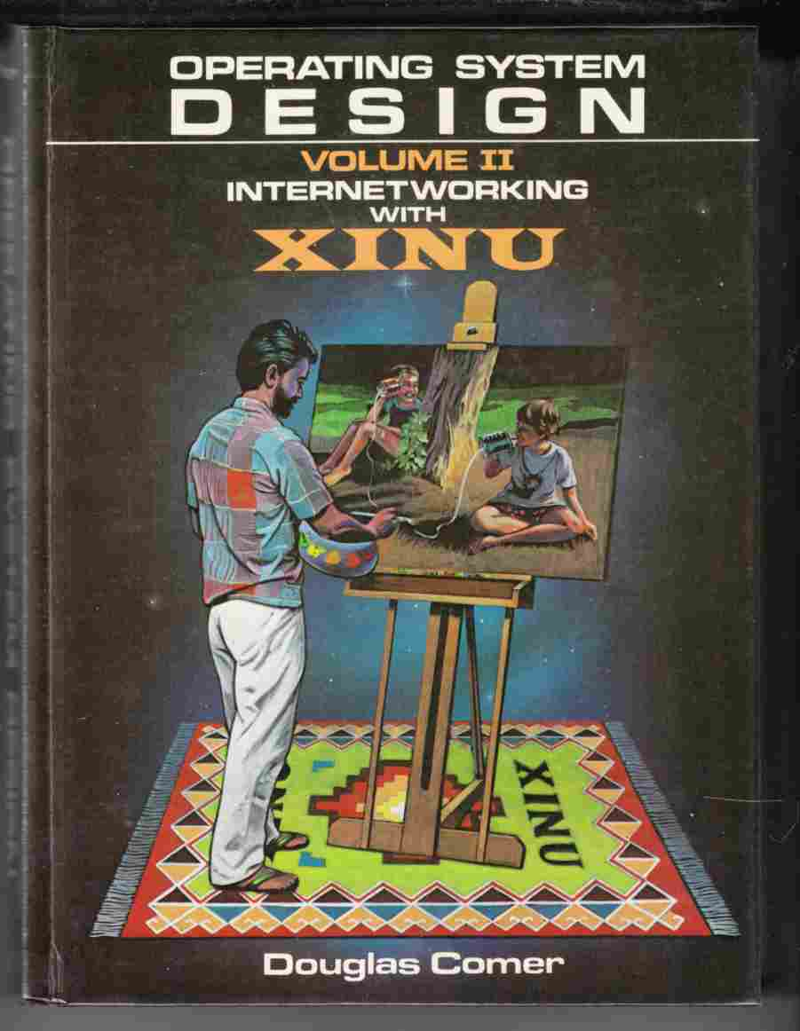 Image for Operating System Design : Volume II Internetworking With Xinu