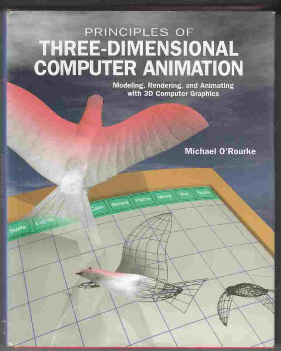 Image for Principles of Three-Dimensional Computer Animation: Modeling, Rendering, and Animating With 3D Computer Graphics