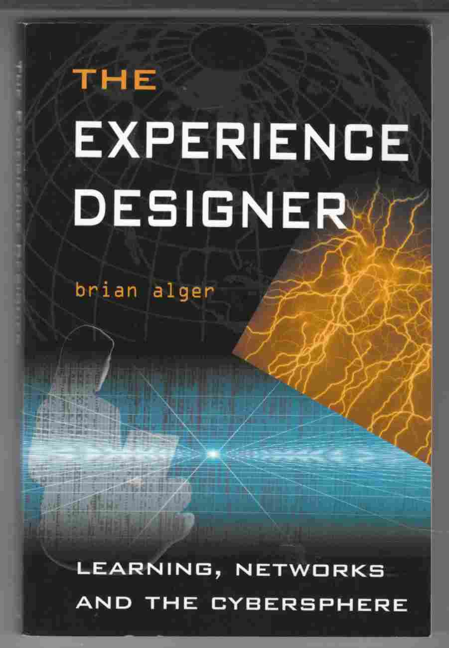 Image for The Experience Designer Learning, Networks and the Cybersphere