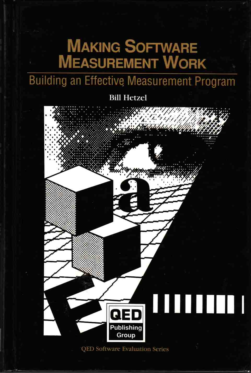 Image for Making Software Measurement Work Building an Effective Measurement Program