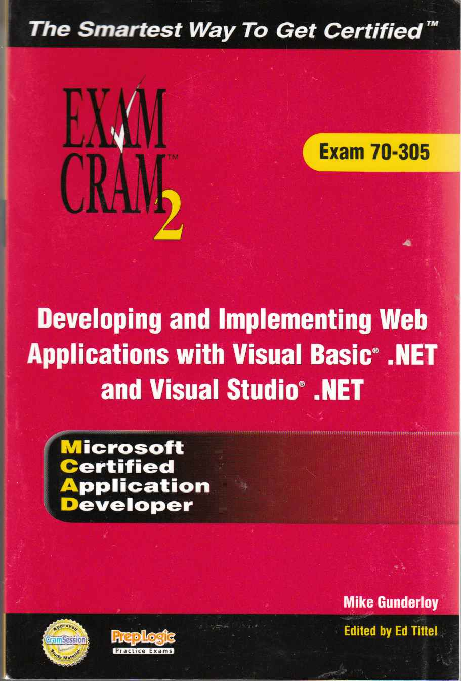 Image for Developing and Implementing Web Applications with Visual Basic ,NET and Visual Studio ,NET Exam 70-305