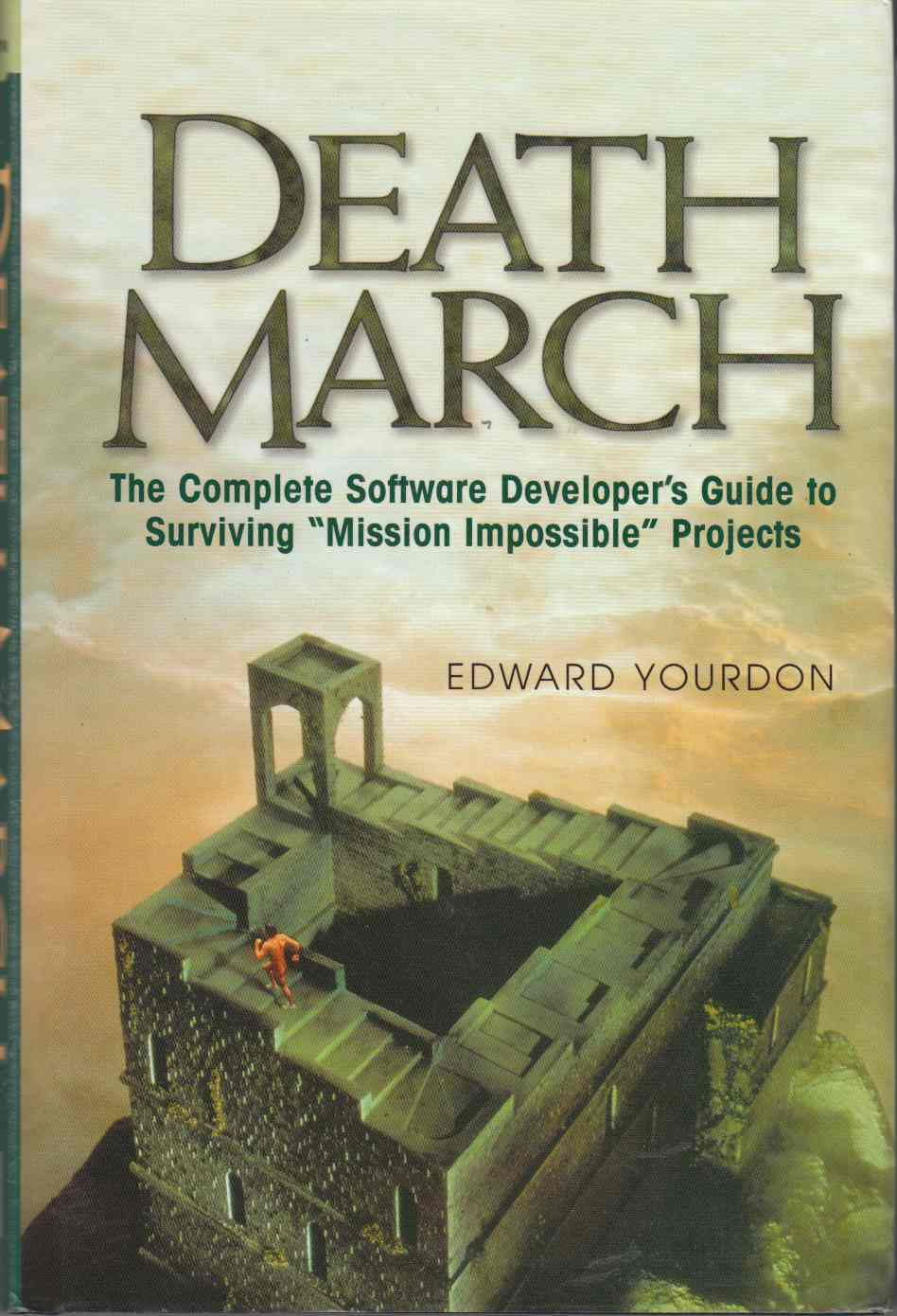 Image for Death March The Complete Software Developer's Guide to Surviving Mission Impossible Projects