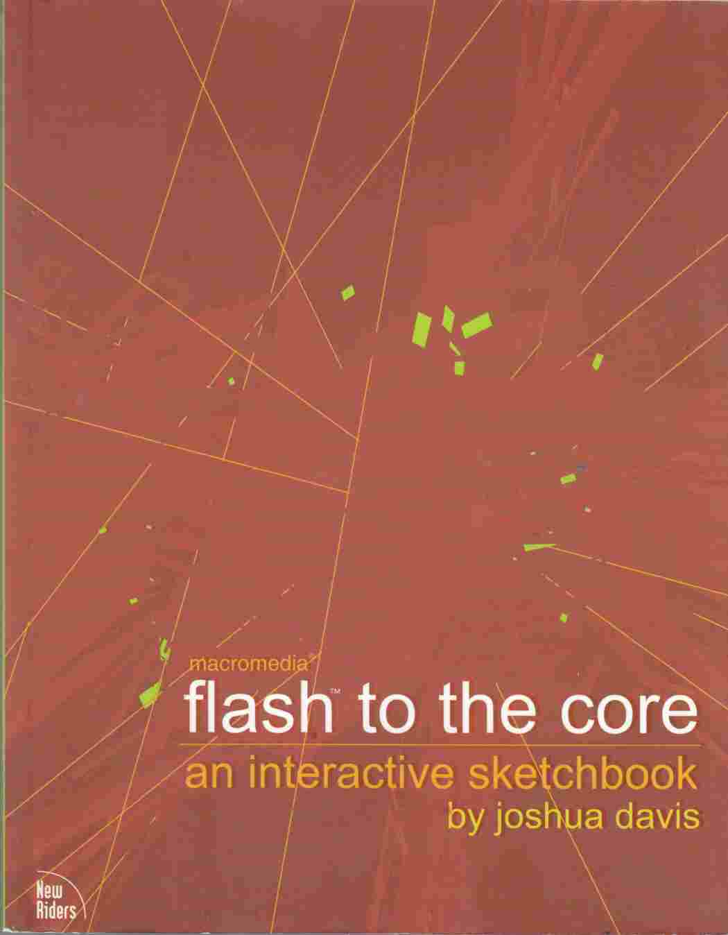 Image for Flash to the Core:  An Interactive Sketchbook