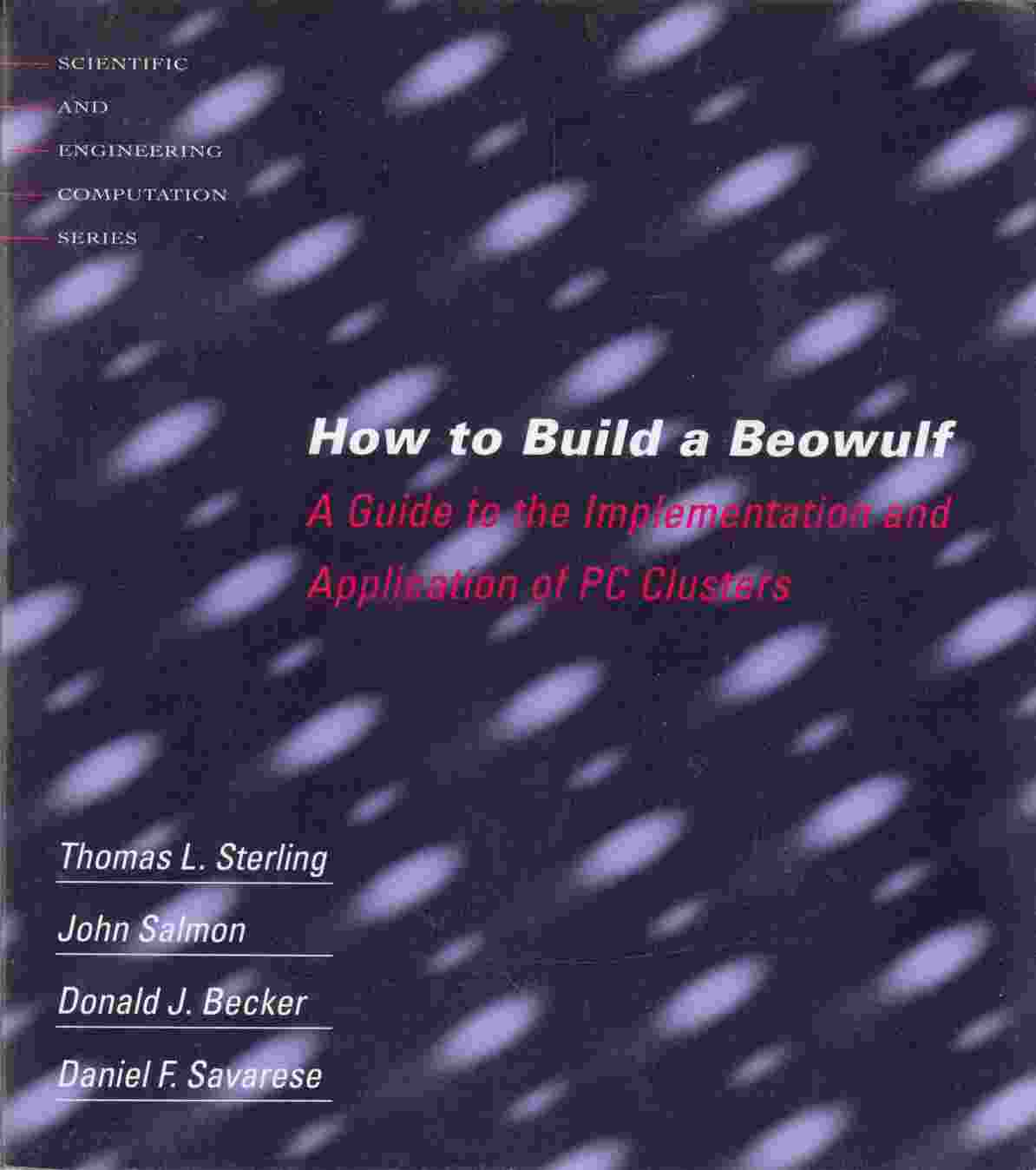 Image for How to Build a Beowulf:  A Guide to the Implementation and Application of PC Clusters