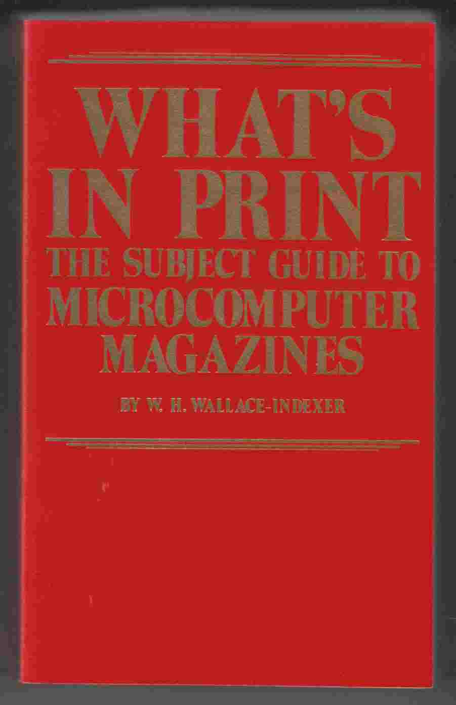 Image for What's in Print The Subject Guide to Microcomputer Magazines
