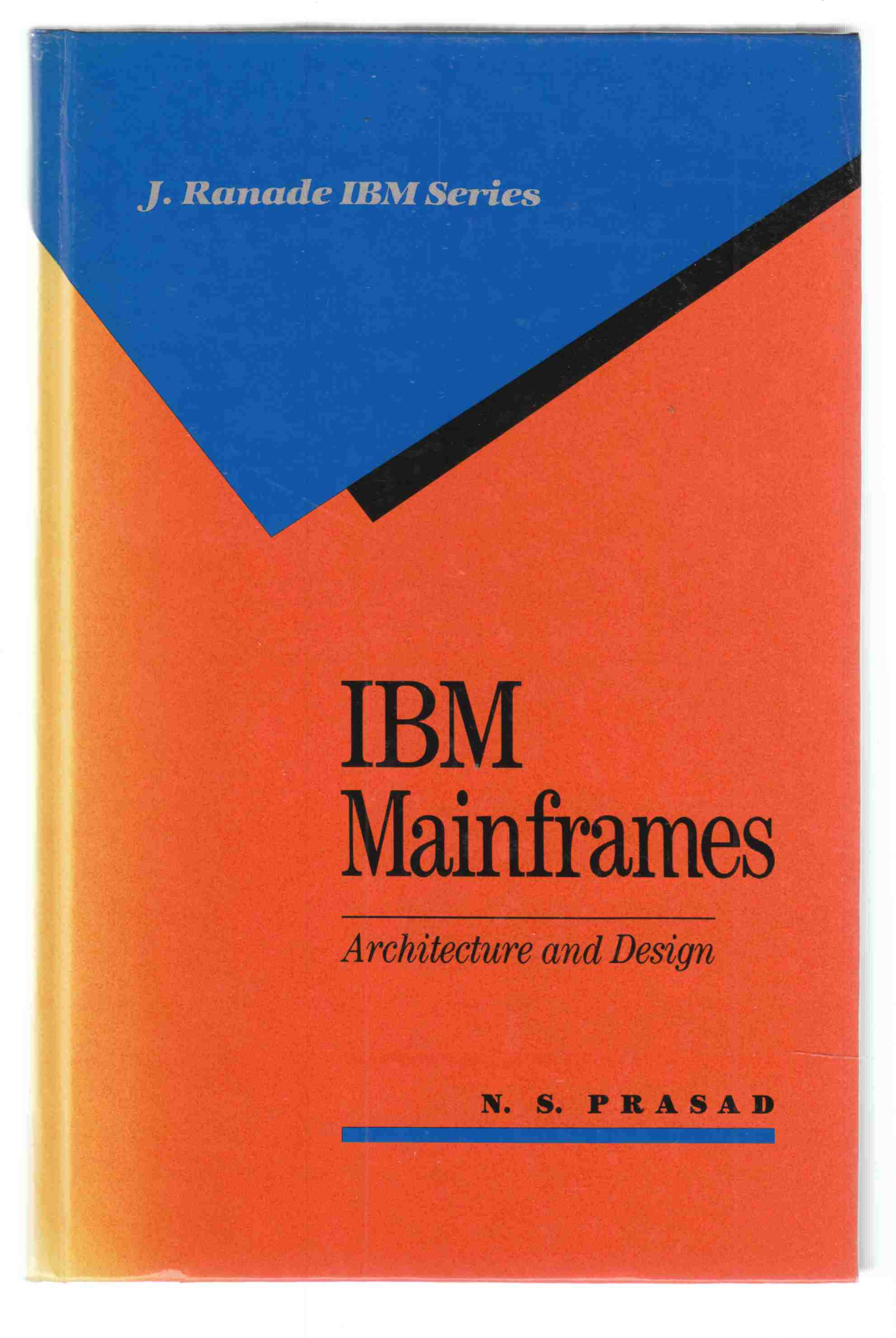 Image for IBM Mainframes Architecture and Design