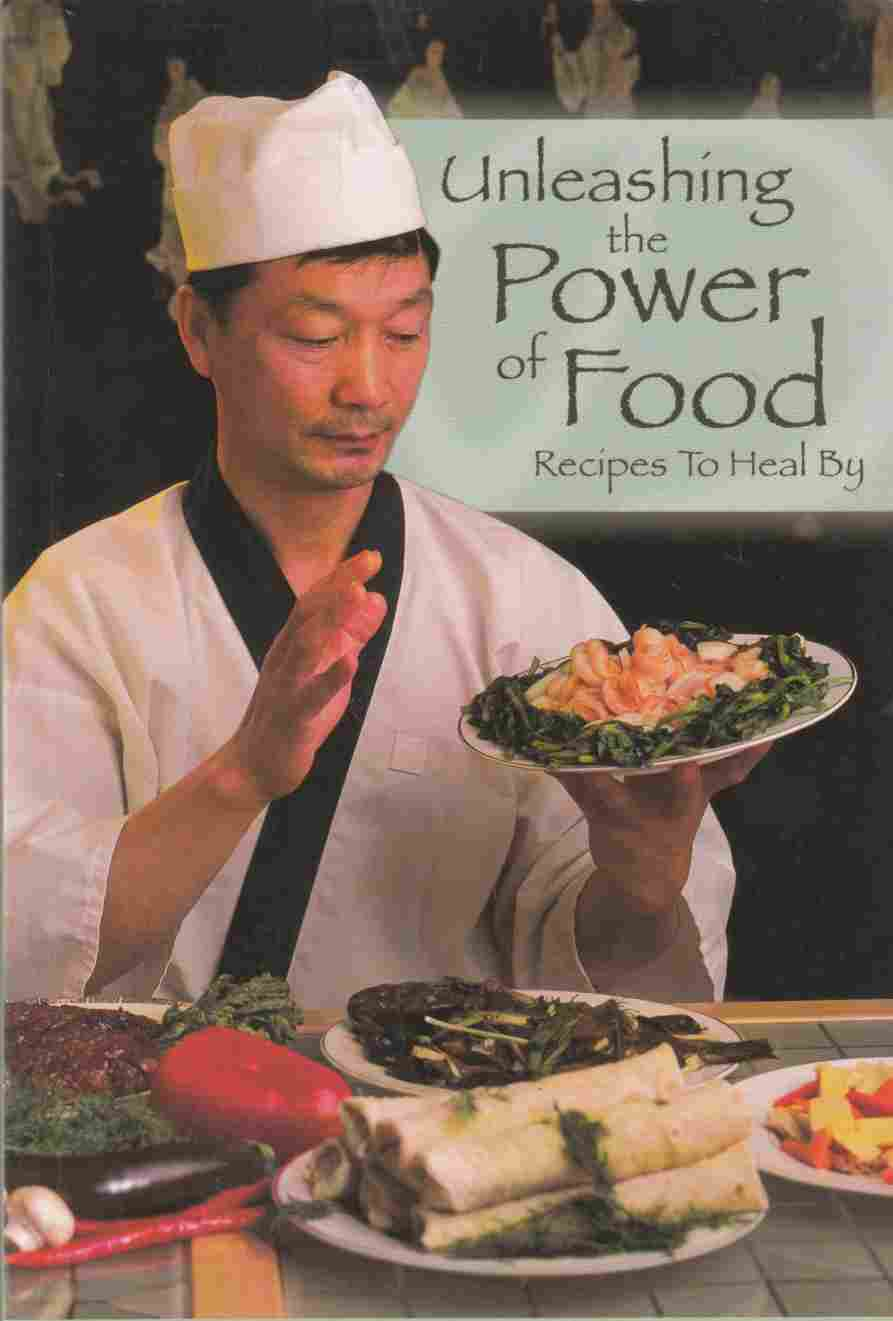 Image for Unleashing the Power of Food: Recipes to Heal By, Second Edition