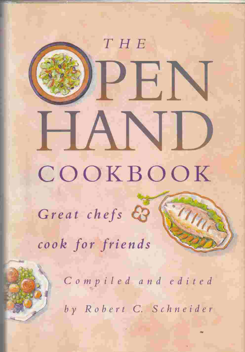 Image for The Open Hand Cookbook Great Chefs Cook for Friends