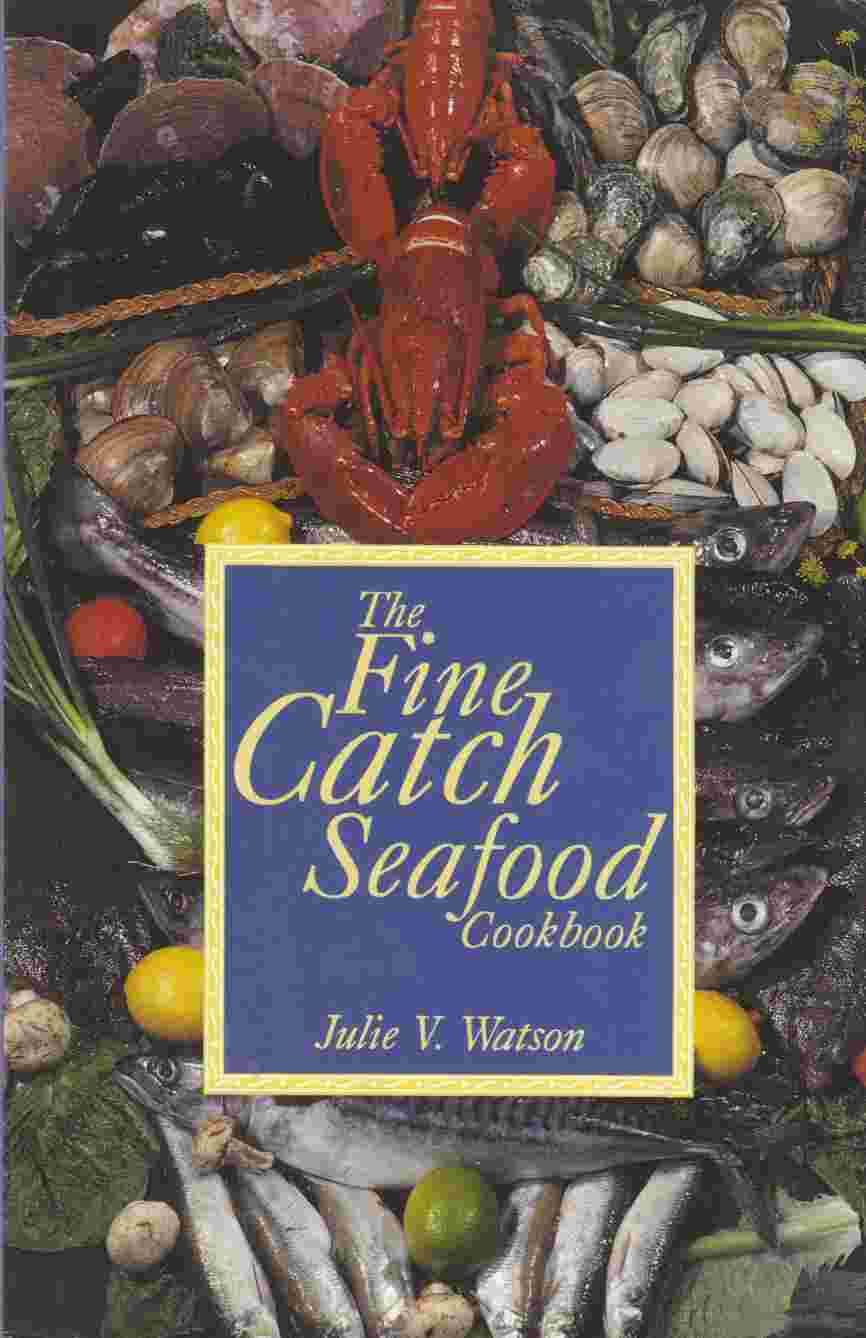 Image for The Fine Catch Seafood Cookbook