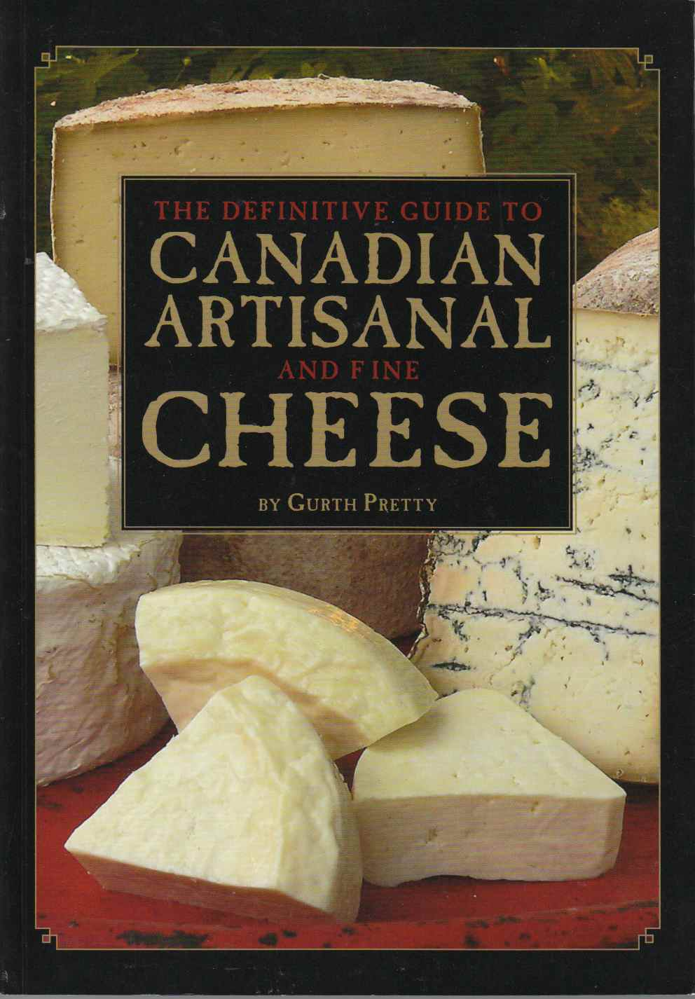 Image for The Definitive Guide to Canadian Artisanal and Fine Cheese