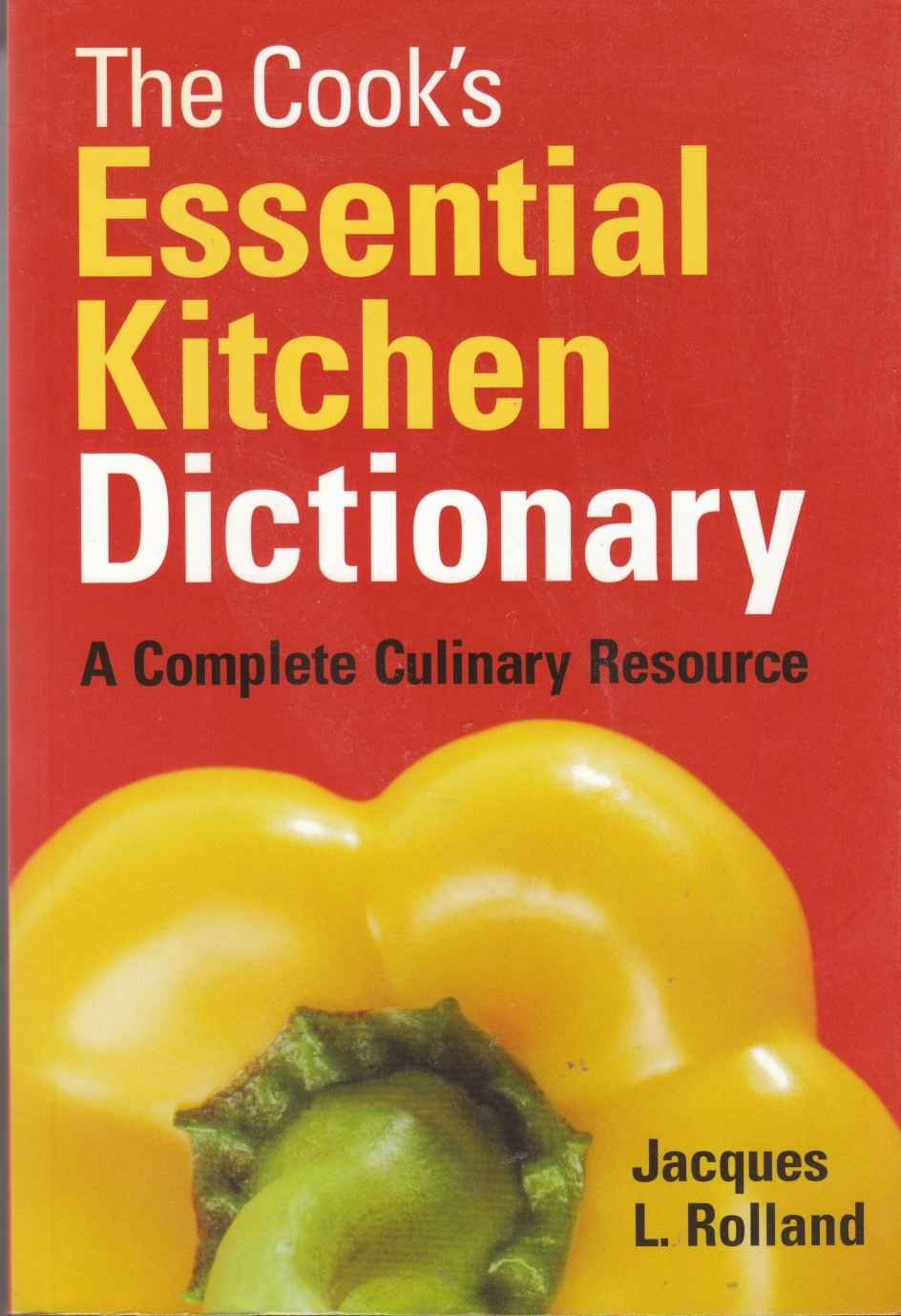 Image for The Cook's Essential Kitchen Dictionary A Complete Culinary Resource